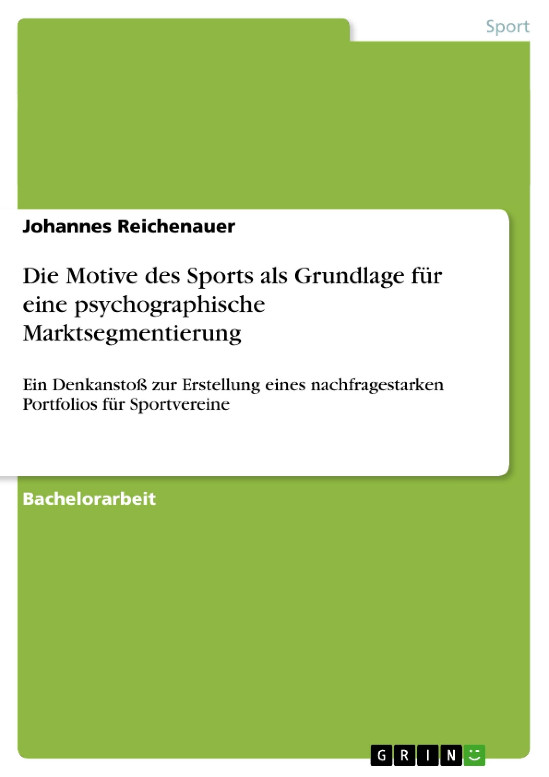 Titel: Die Motive des Sports als Grundlage für eine psychographische Marktsegmentierung