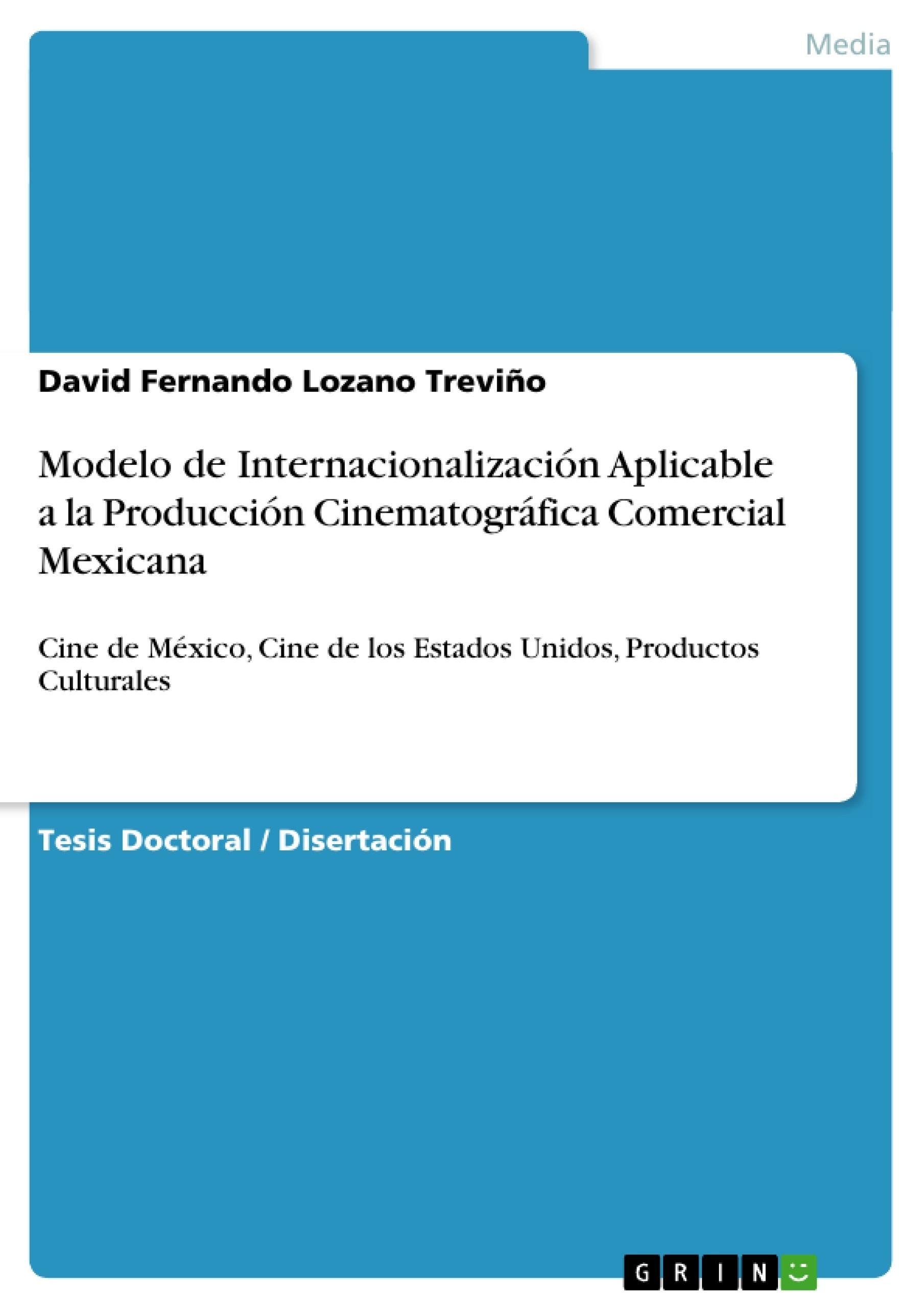 Título: Modelo de Internacionalización Aplicable a la Producción Cinematográfica Comercial Mexicana