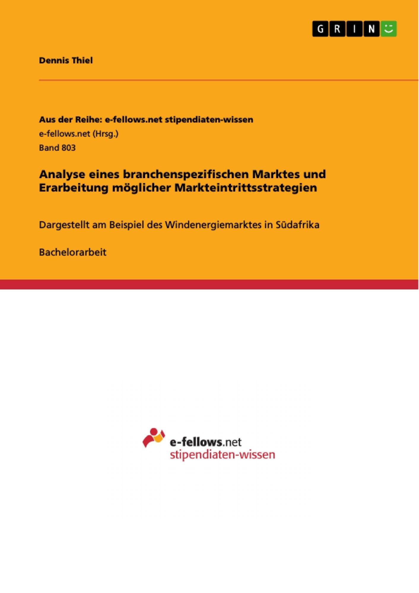 Titel: Analyse eines branchenspezifischen Marktes und Erarbeitung möglicher Markteintrittsstrategien
