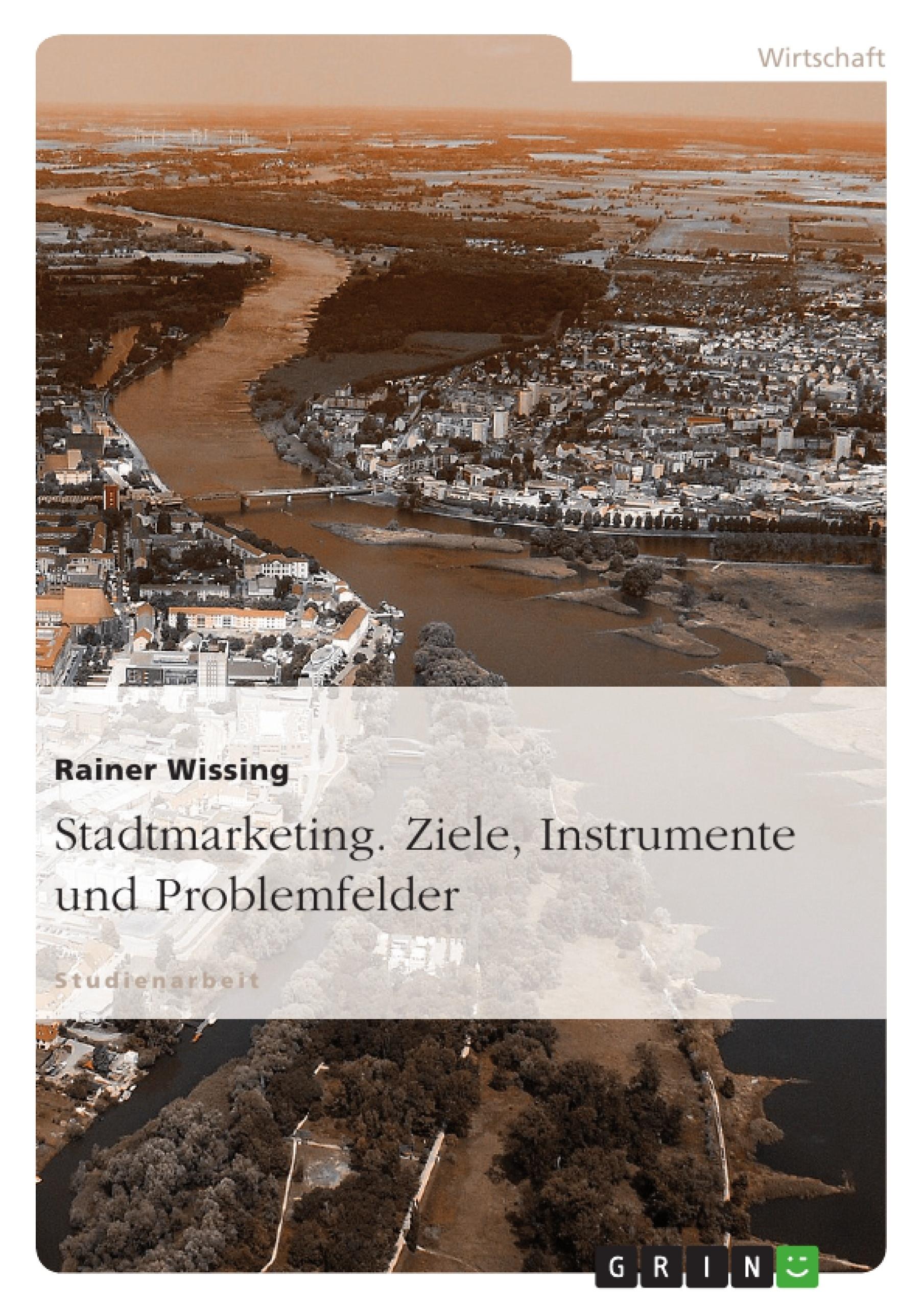 Titel: Stadtmarketing. Ziele, Instrumente und Problemfelder