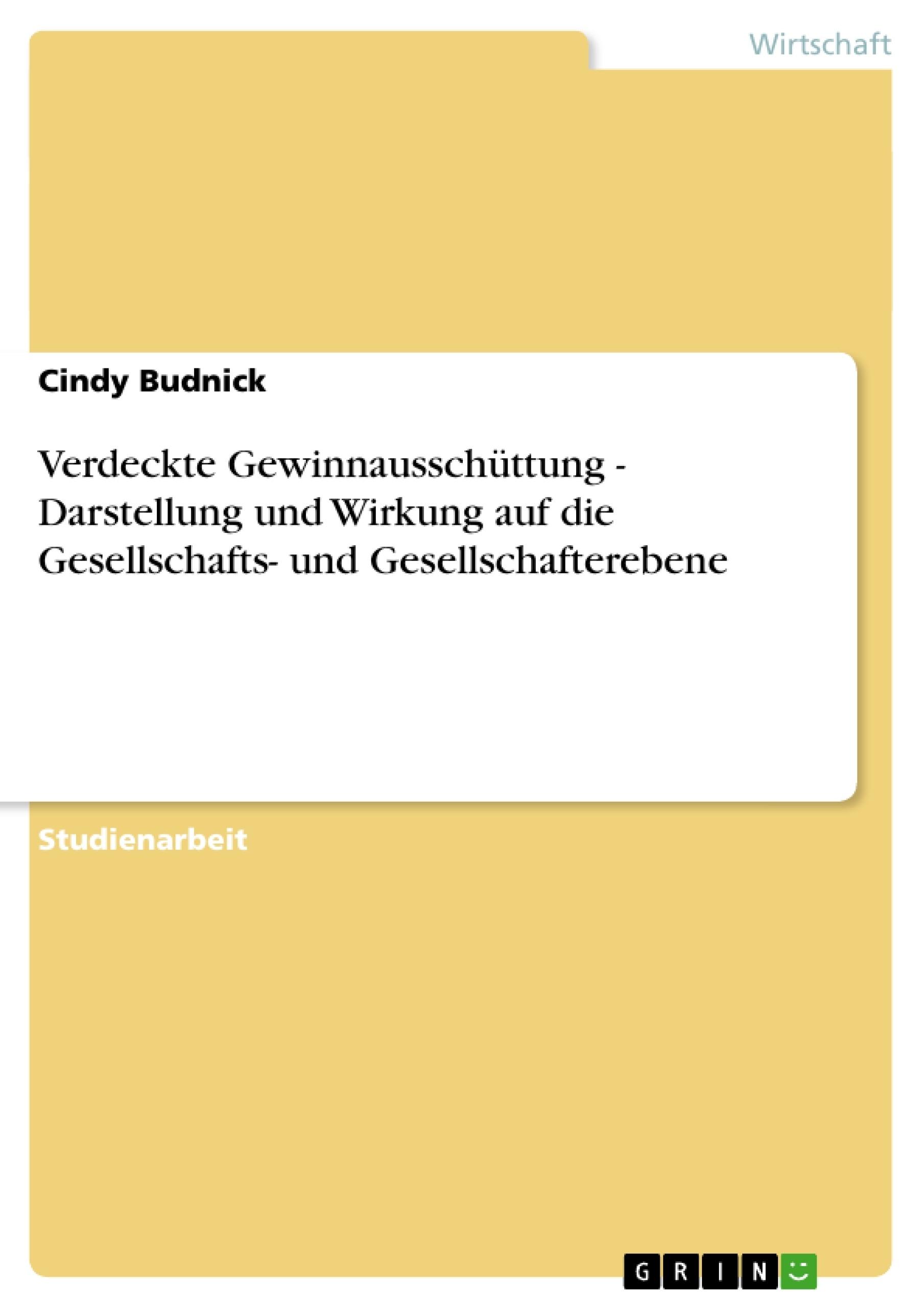 Titel: Verdeckte Gewinnausschüttung - Darstellung und Wirkung auf die Gesellschafts- und Gesellschafterebene