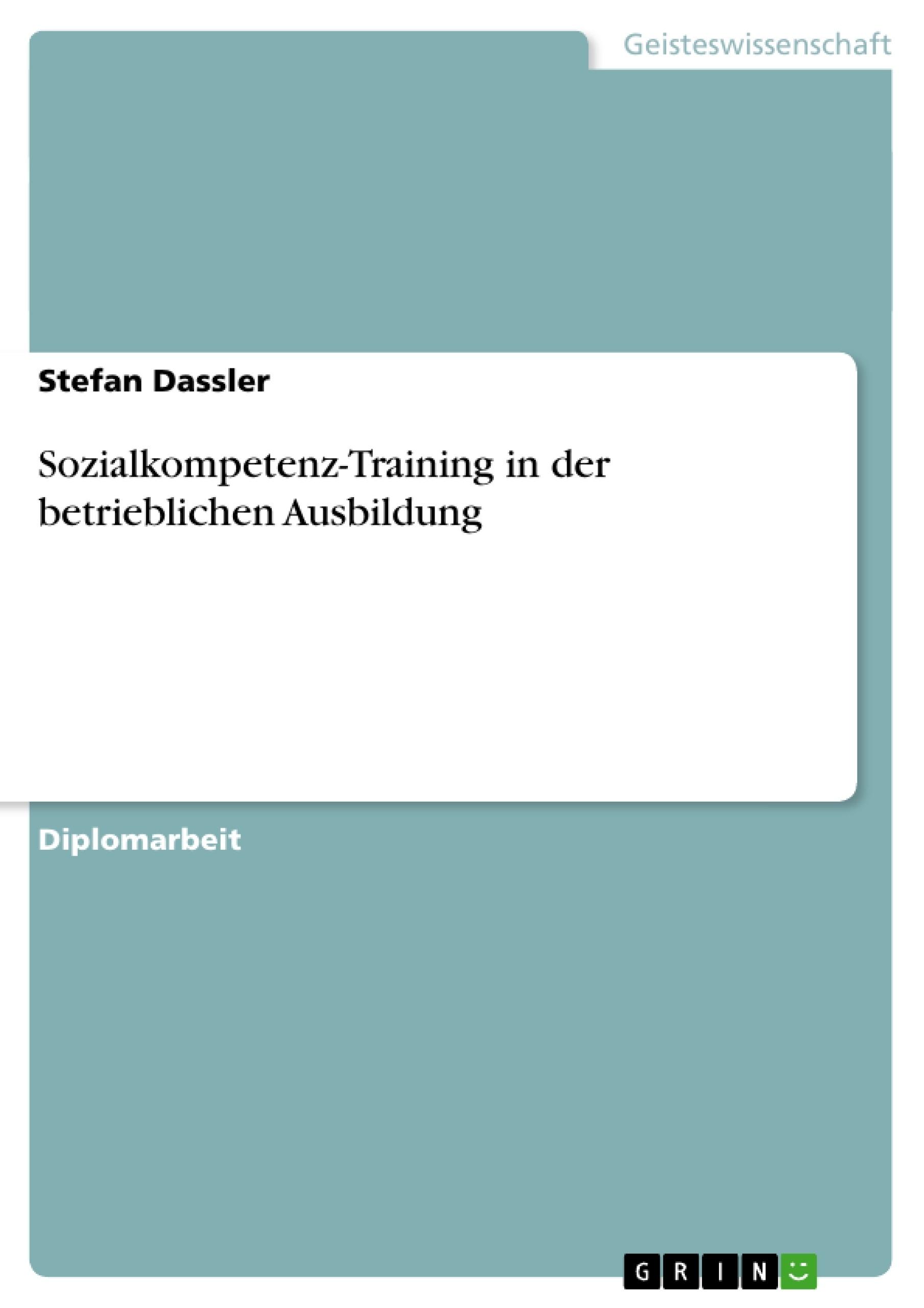 Titel: Sozialkompetenz-Training in der betrieblichen Ausbildung