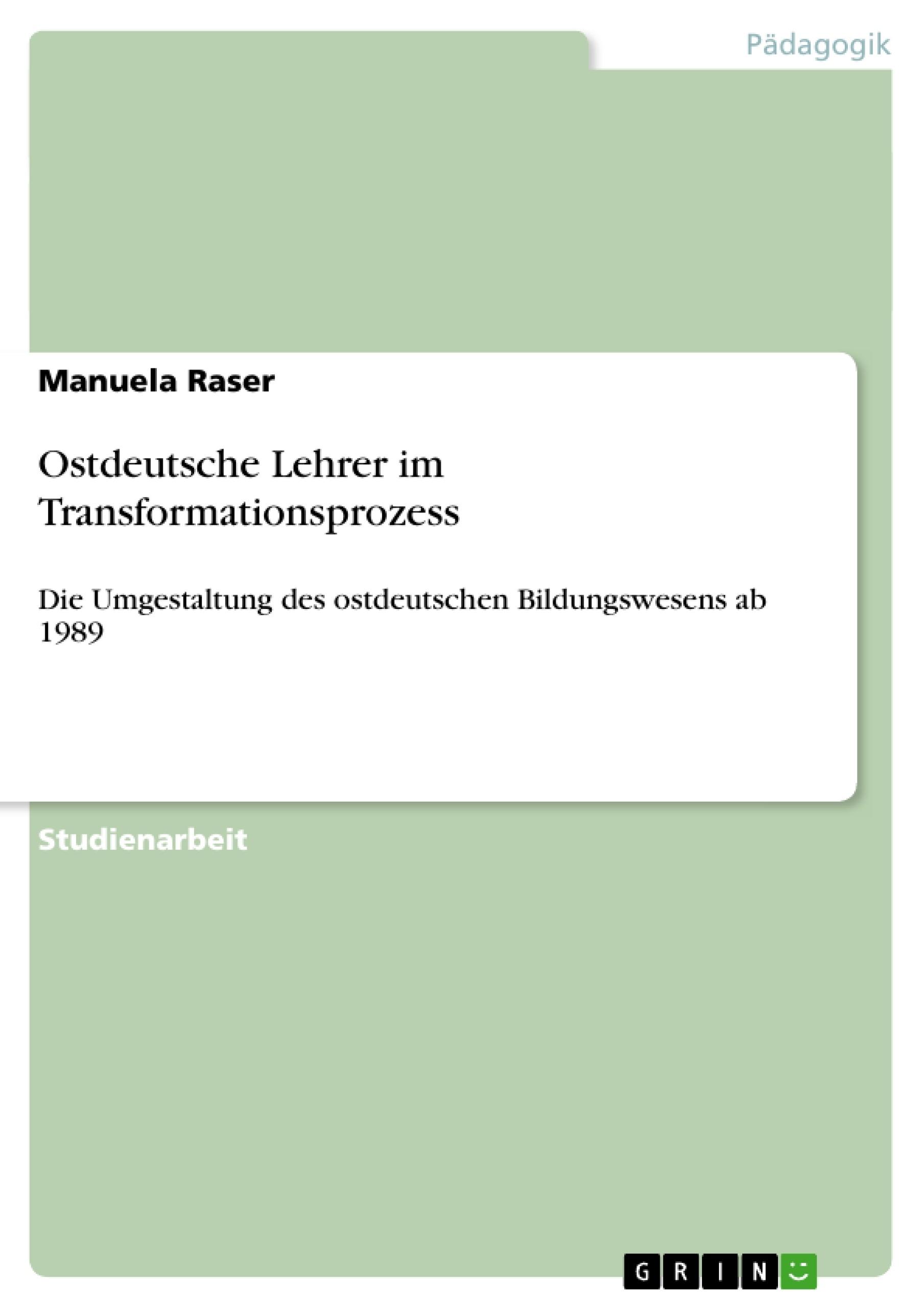 Titel: Ostdeutsche Lehrer im Transformationsprozess