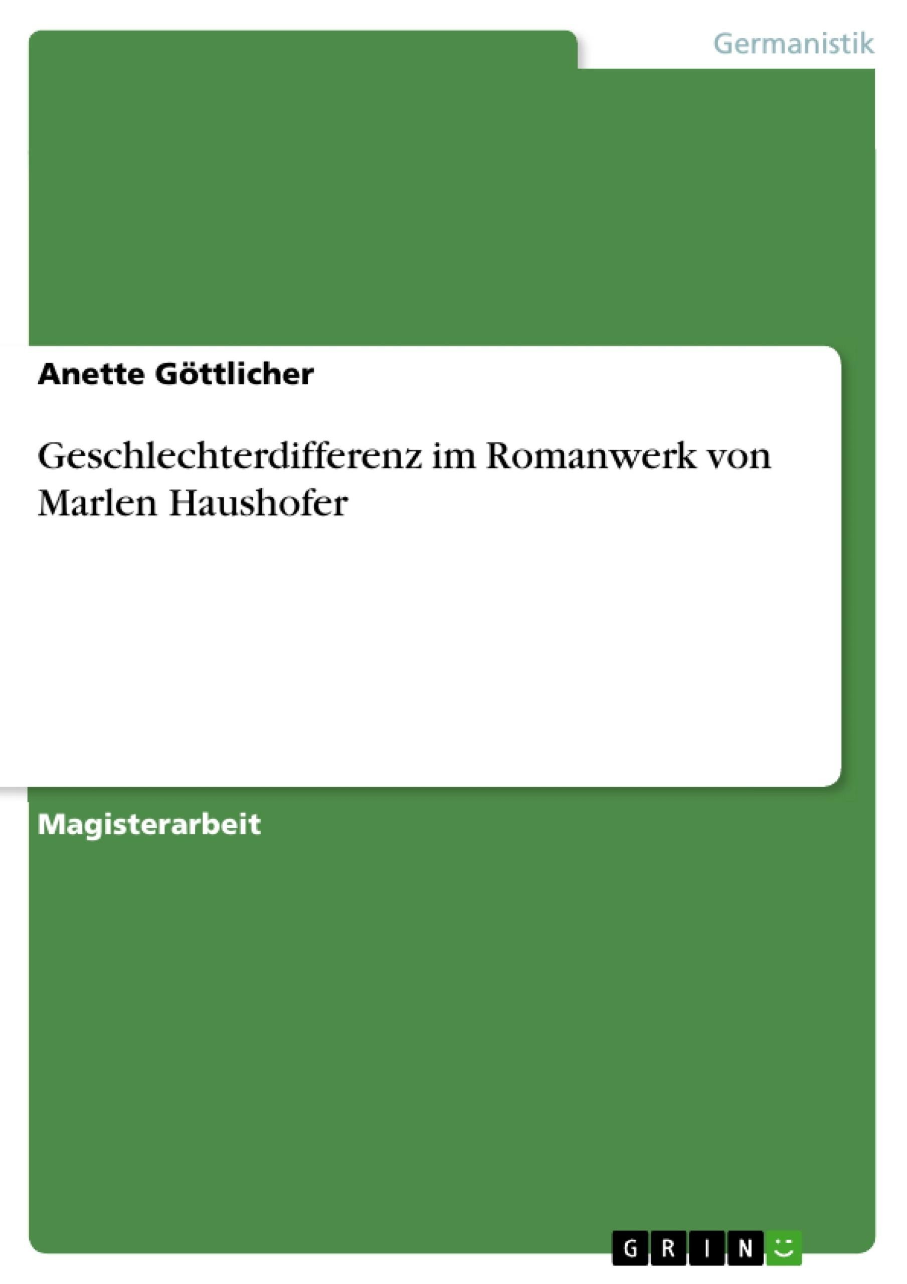 Titel: Geschlechterdifferenz im Romanwerk von Marlen Haushofer