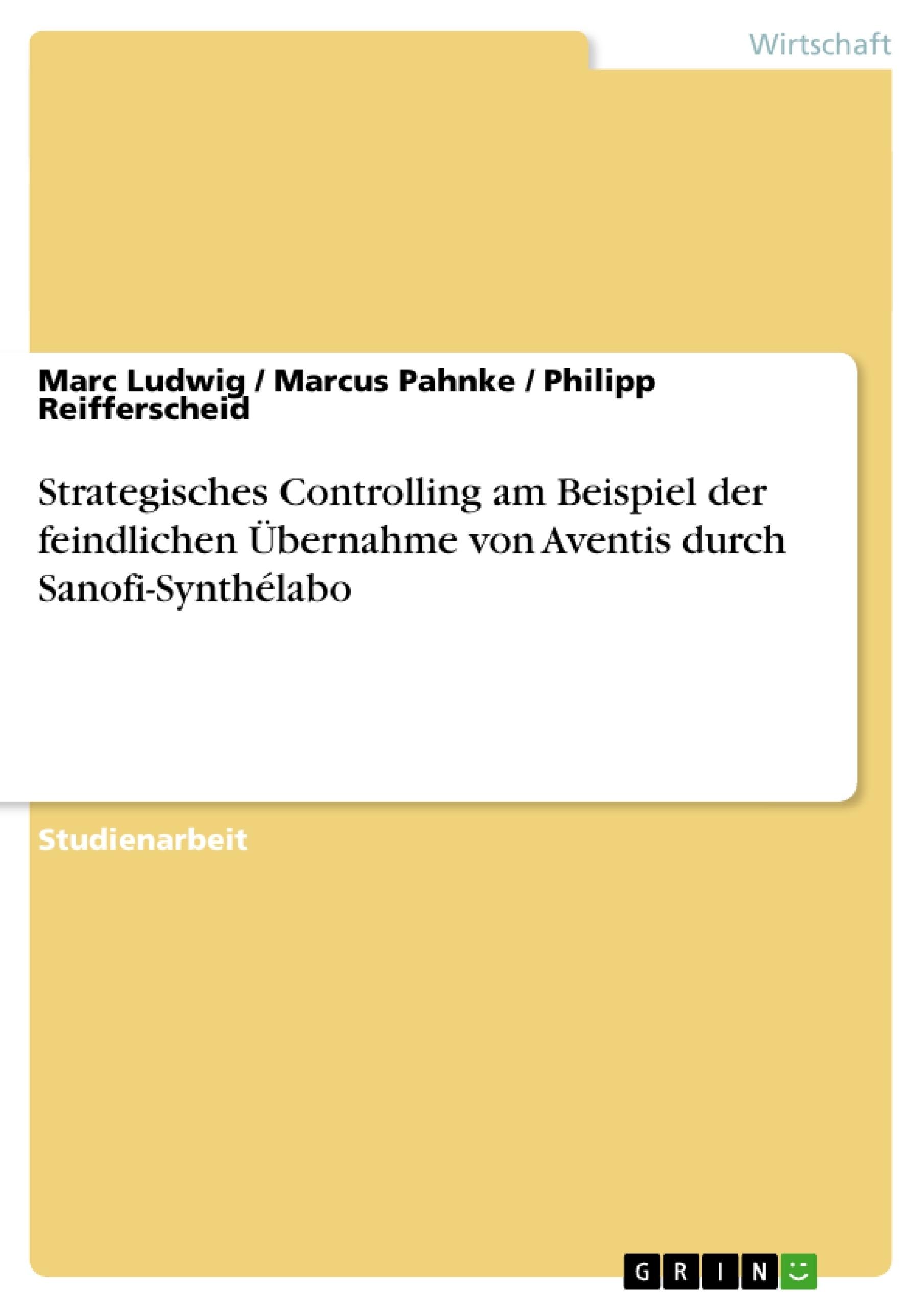 Titel: Strategisches Controlling am Beispiel der feindlichen Übernahme von Aventis durch Sanofi-Synthélabo