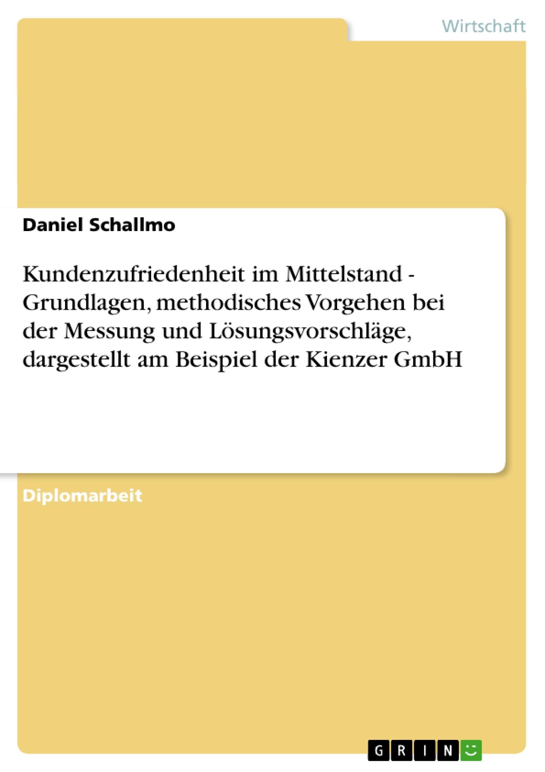 Titel: Kundenzufriedenheit im Mittelstand. Die Kienzer GmbH