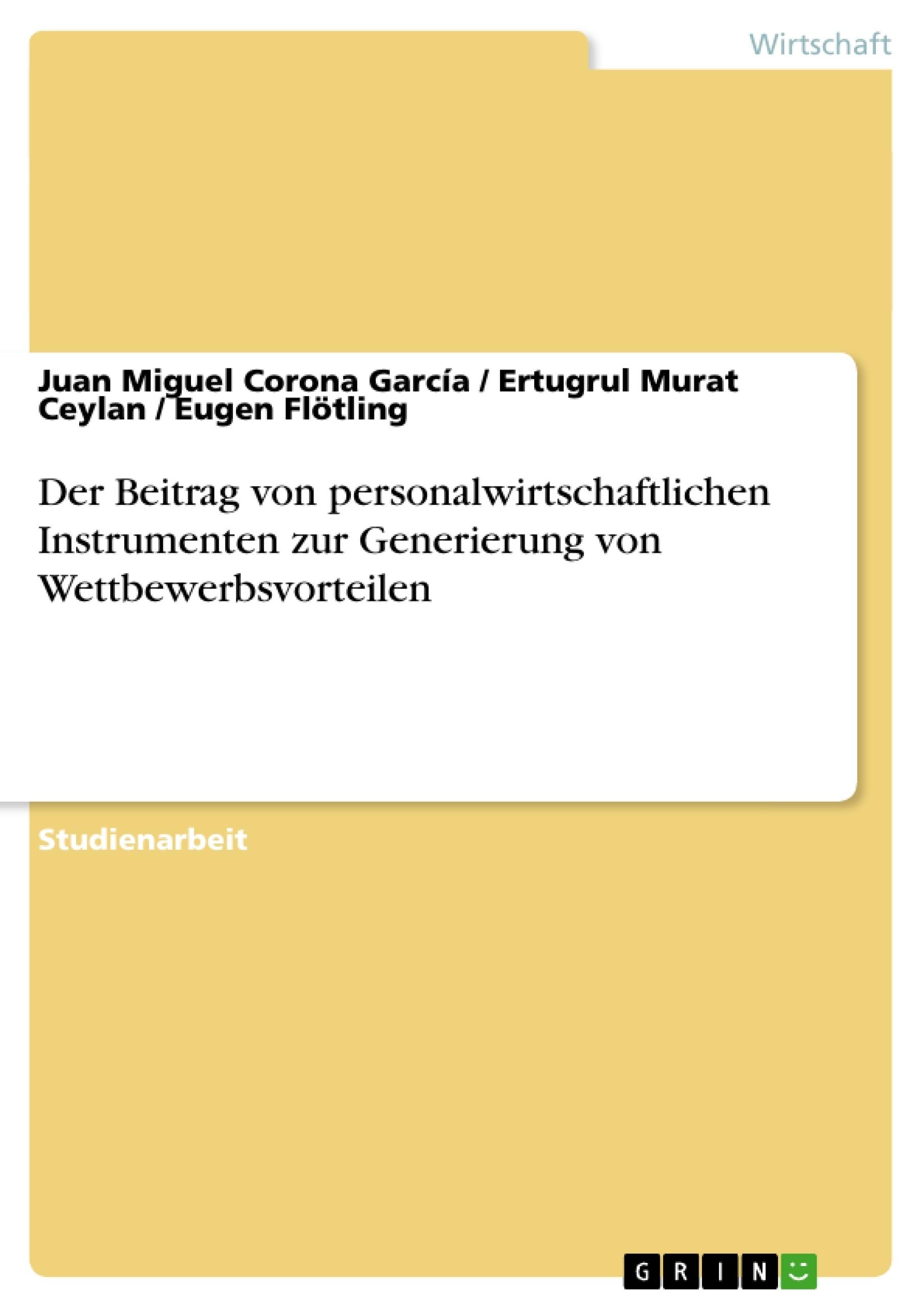 Titel: Der Beitrag von personalwirtschaftlichen Instrumenten zur Generierung von Wettbewerbsvorteilen