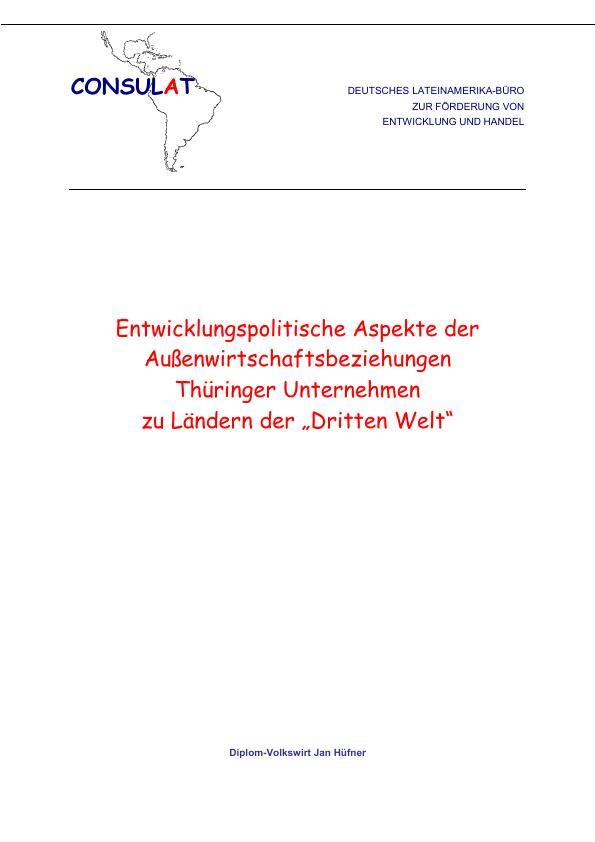 """Titel: Entwicklungspolitische Aspekte der Außenwirtschaftsbeziehungen Thüringer Unternehmen zu Ländern in der """"Dritten Welt"""""""