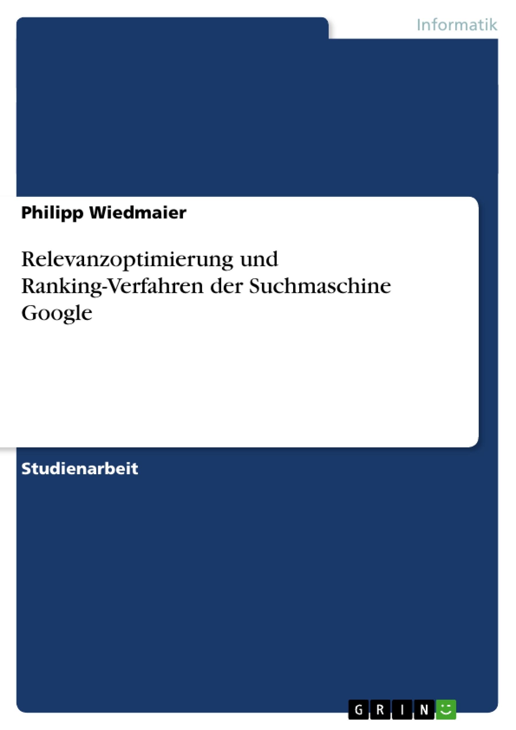 Titel: Relevanzoptimierung und Ranking-Verfahren der Suchmaschine Google