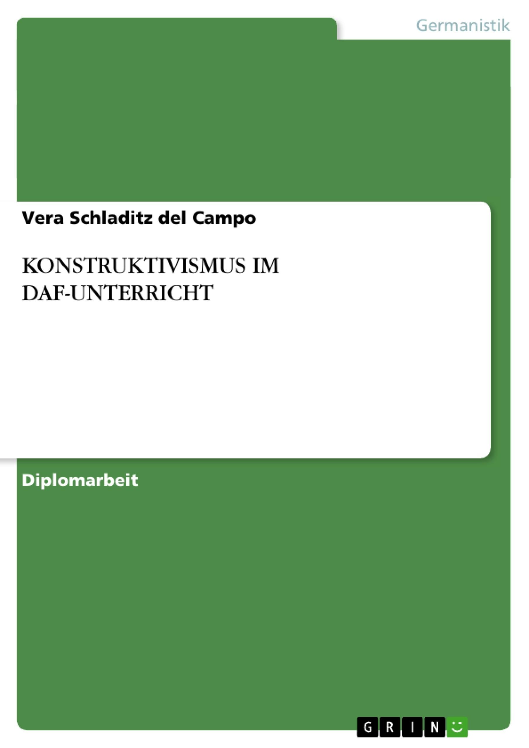 Titel: KONSTRUKTIVISMUS IM DAF-UNTERRICHT