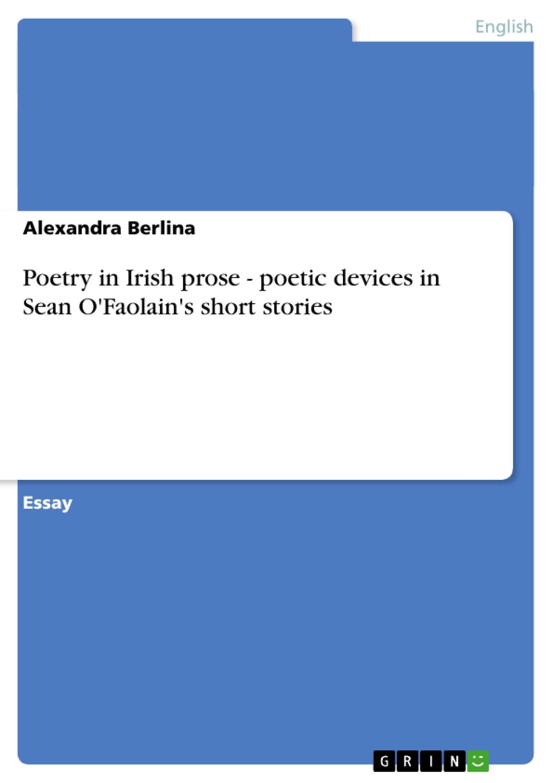 Title: Poetry in Irish prose - poetic devices in Sean O'Faolain's short stories