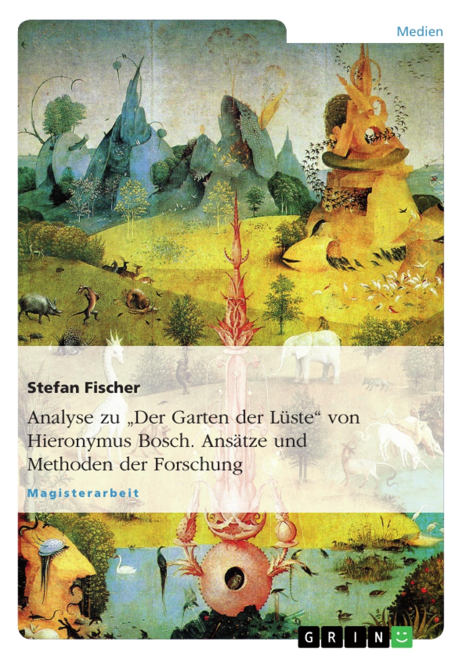 Analyse Zu Der Garten Der Luste Von Hieronymus Bosch Ansatze