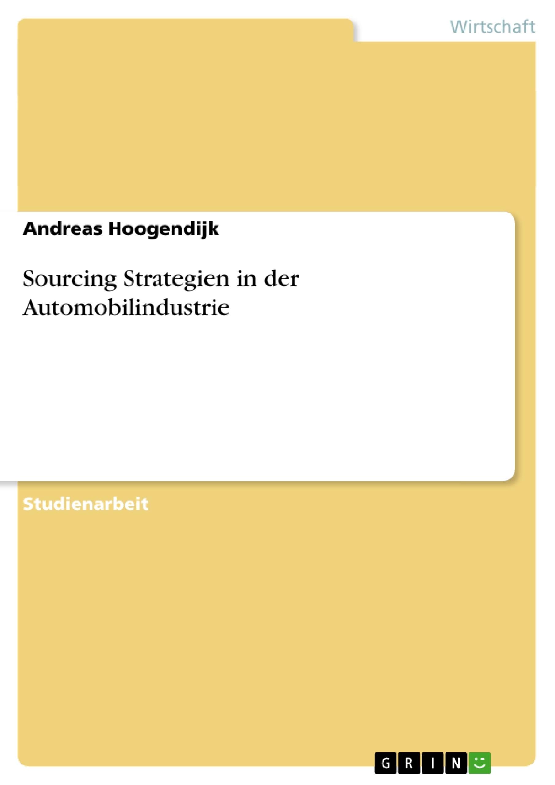 Titel: Sourcing Strategien in der Automobilindustrie