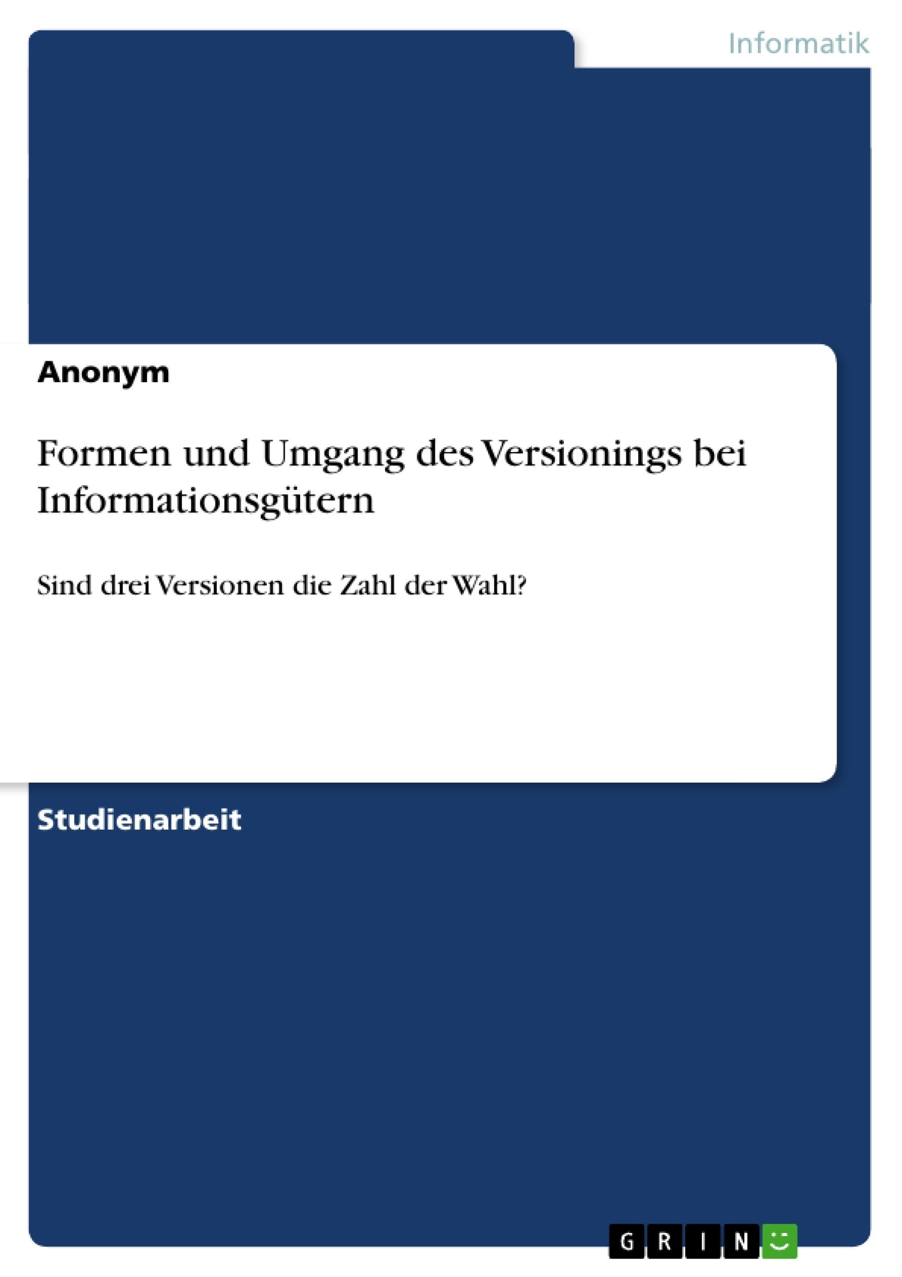 Titel: Formen und Umgang des Versionings bei Informationsgütern