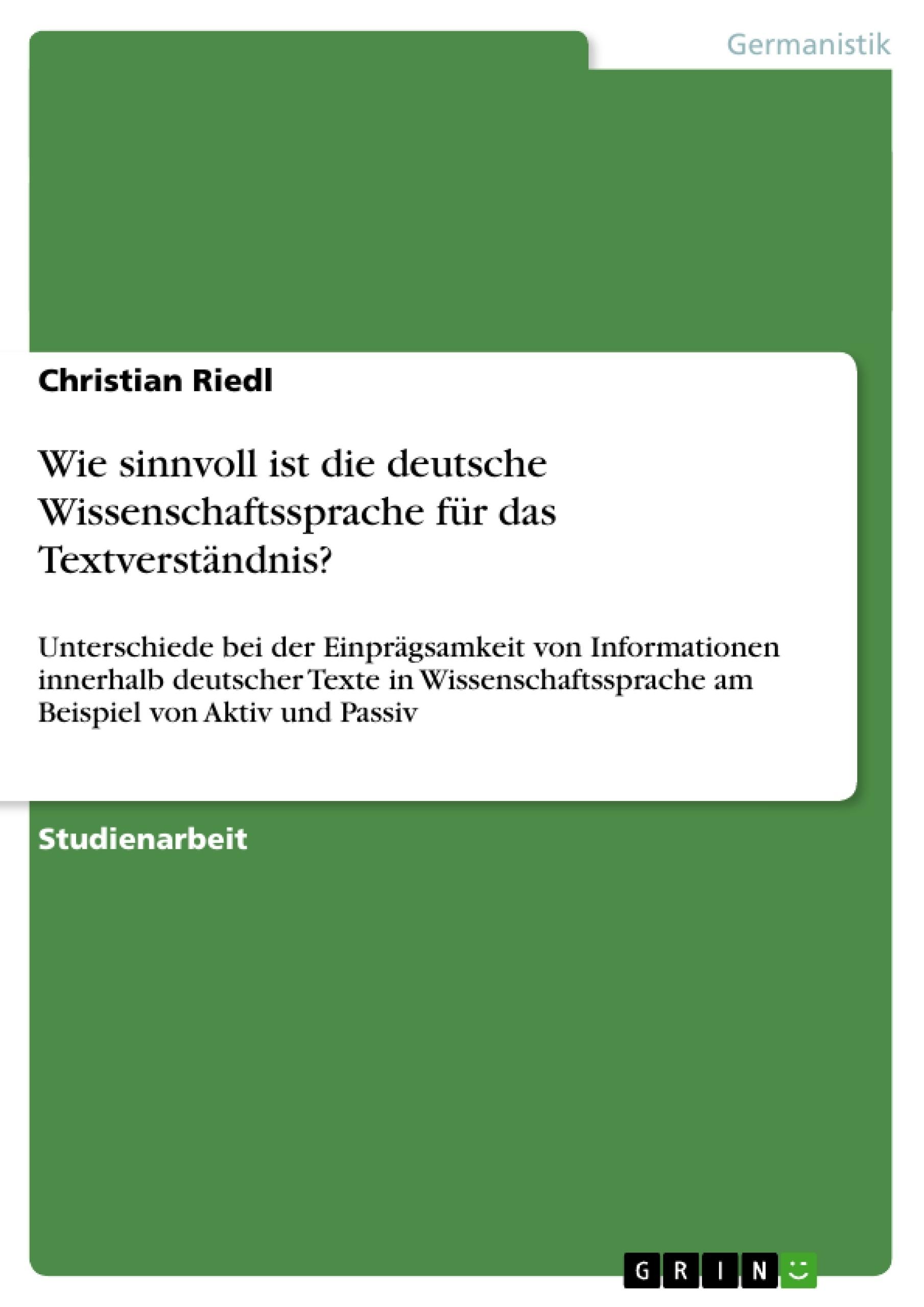 Titel: Wie sinnvoll ist die deutsche Wissenschaftssprache für das Textverständnis?
