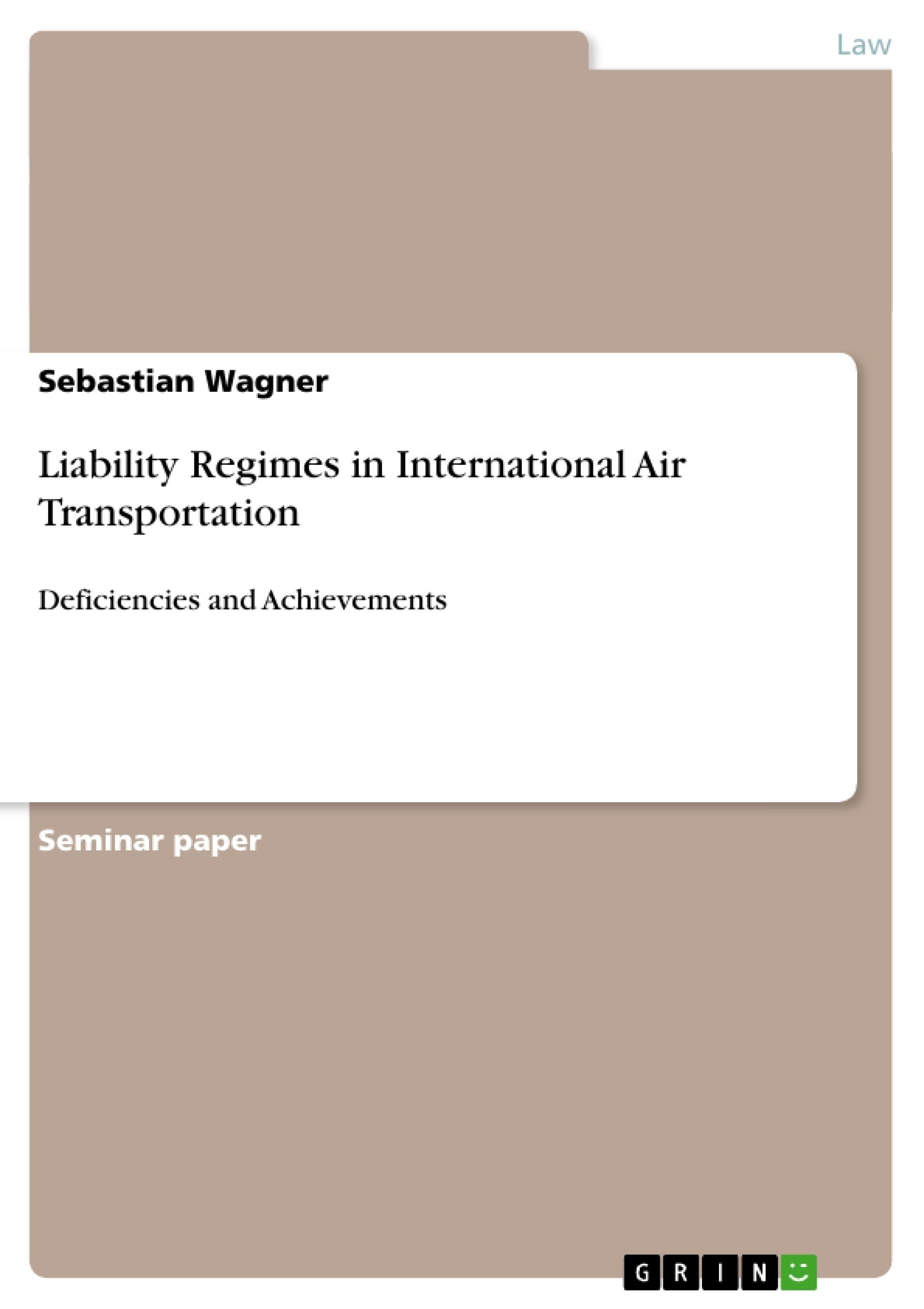 Title: Liability Regimes in International Air Transportation