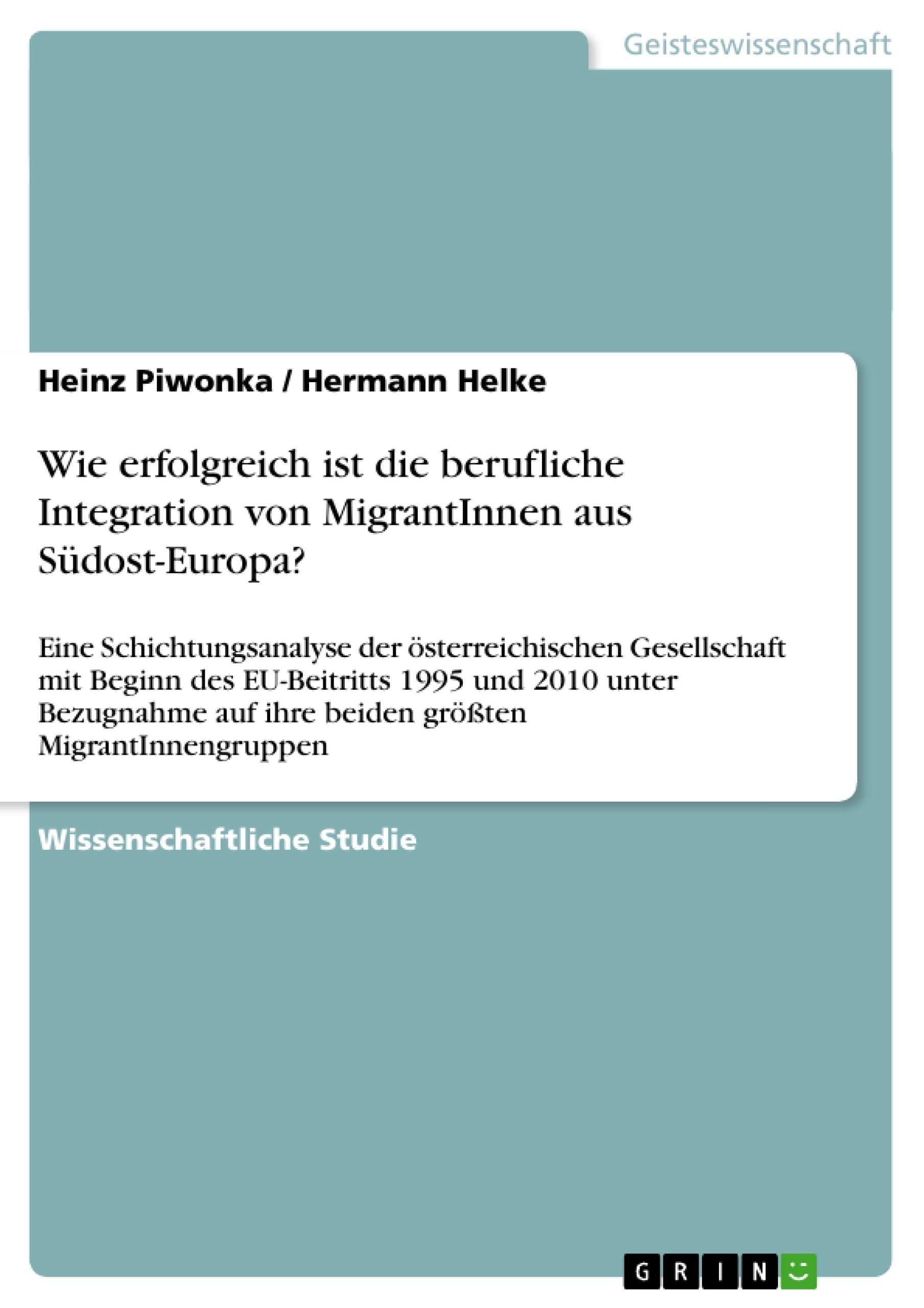 Titel: Wie erfolgreich ist die berufliche Integration von MigrantInnen aus Südost-Europa?