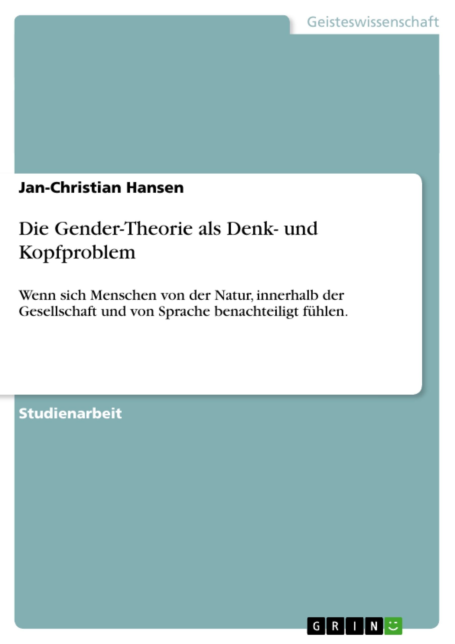 Titel: Die Gender-Theorie als Denk- und Kopfproblem