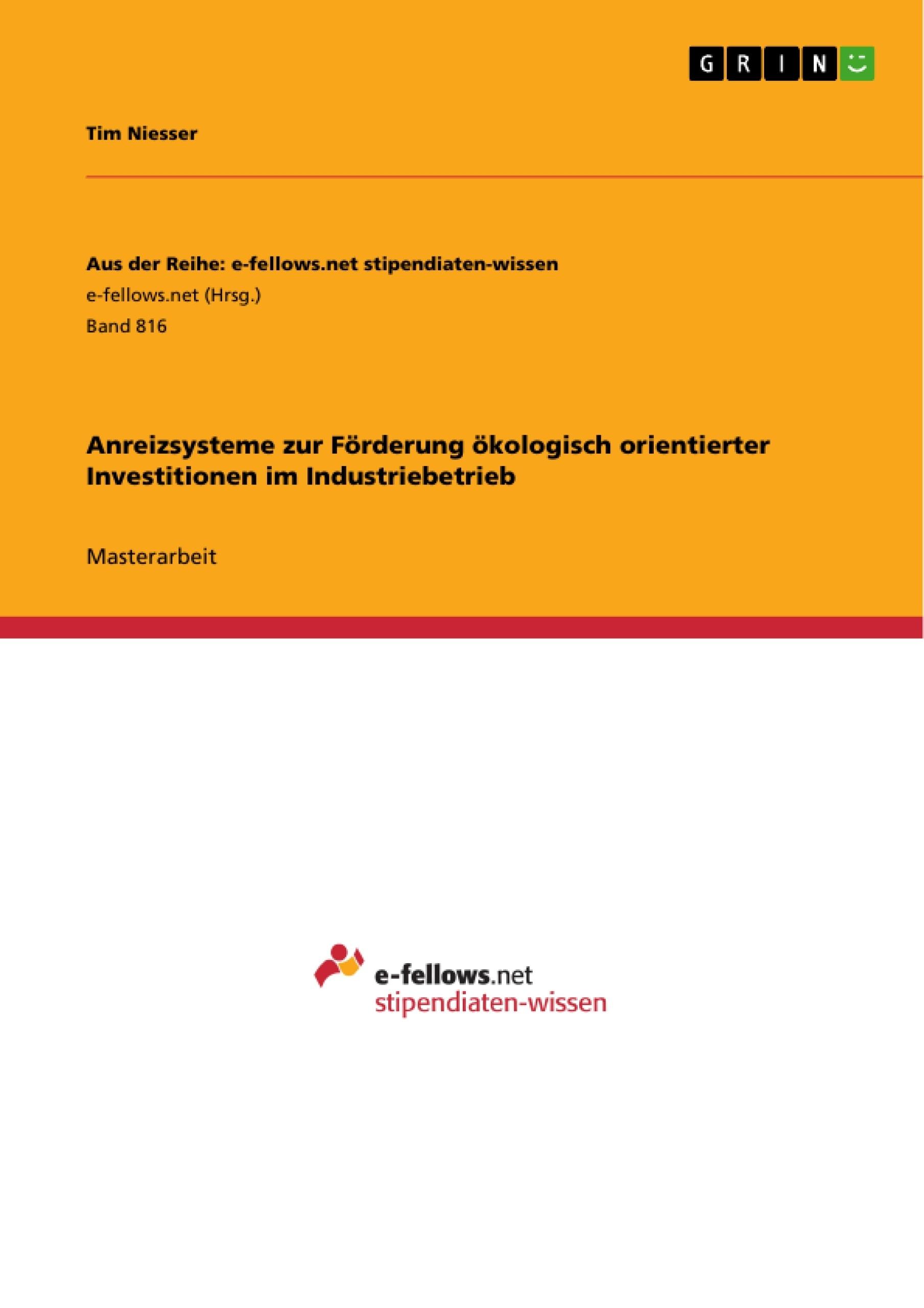 Titel: Anreizsysteme zur Förderung ökologisch orientierter Investitionen im Industriebetrieb