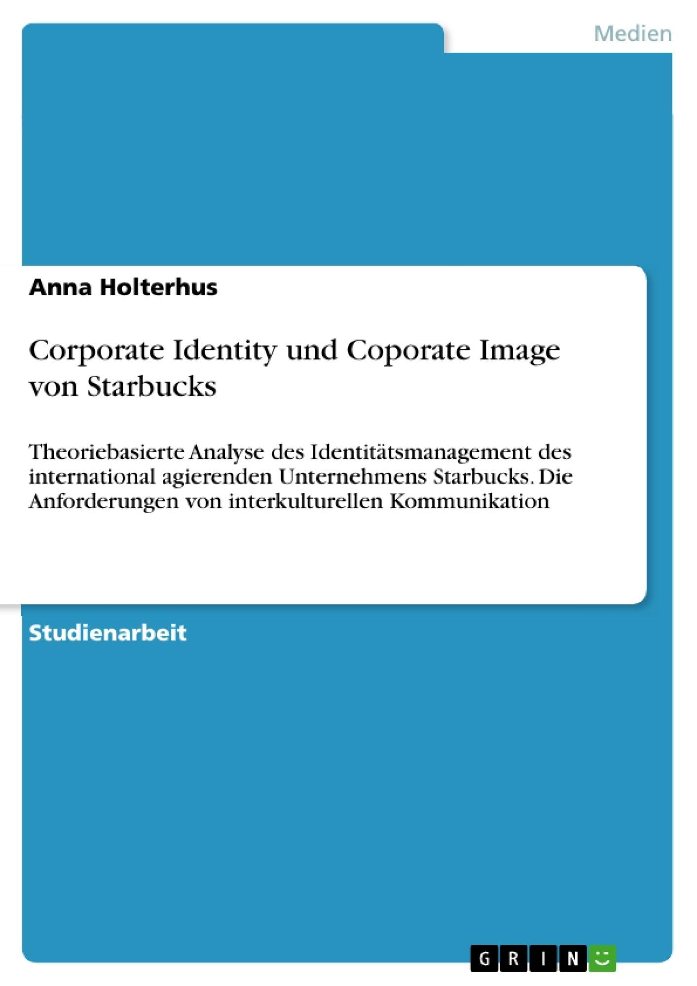 Titel: Corporate Identity und Coporate Image von Starbucks