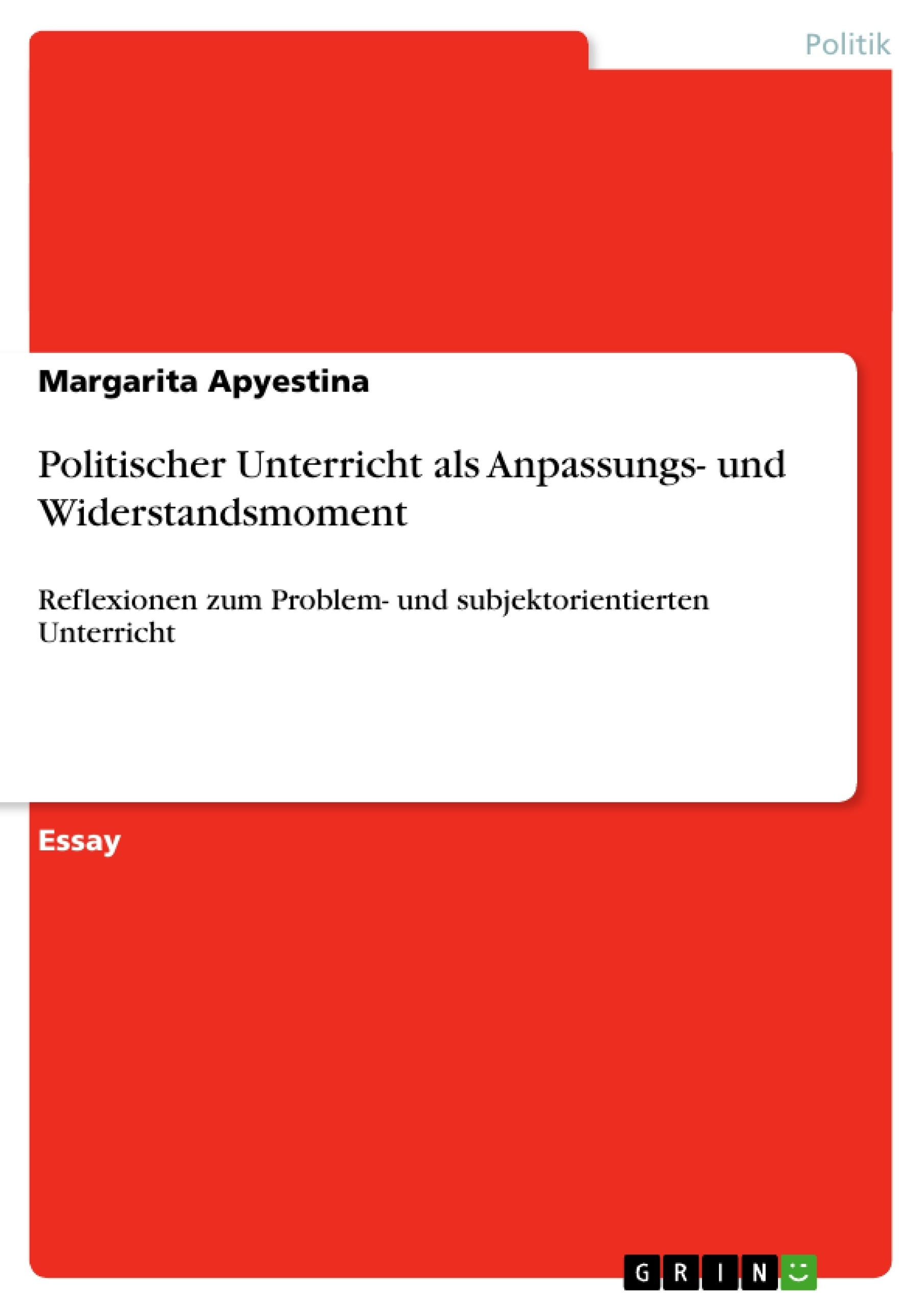 Titel: Politischer Unterricht als Anpassungs- und Widerstandsmoment