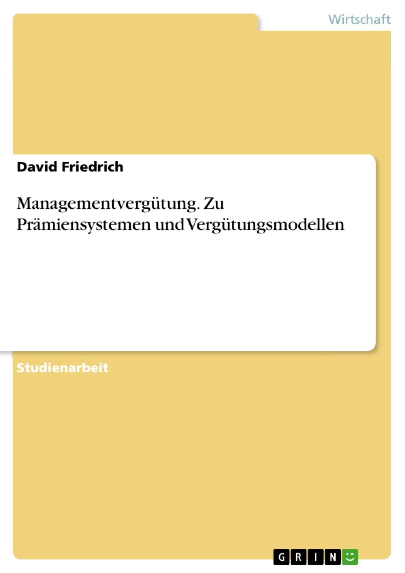 Titel: Managementvergütung. Zu Prämiensystemen und Vergütungsmodellen