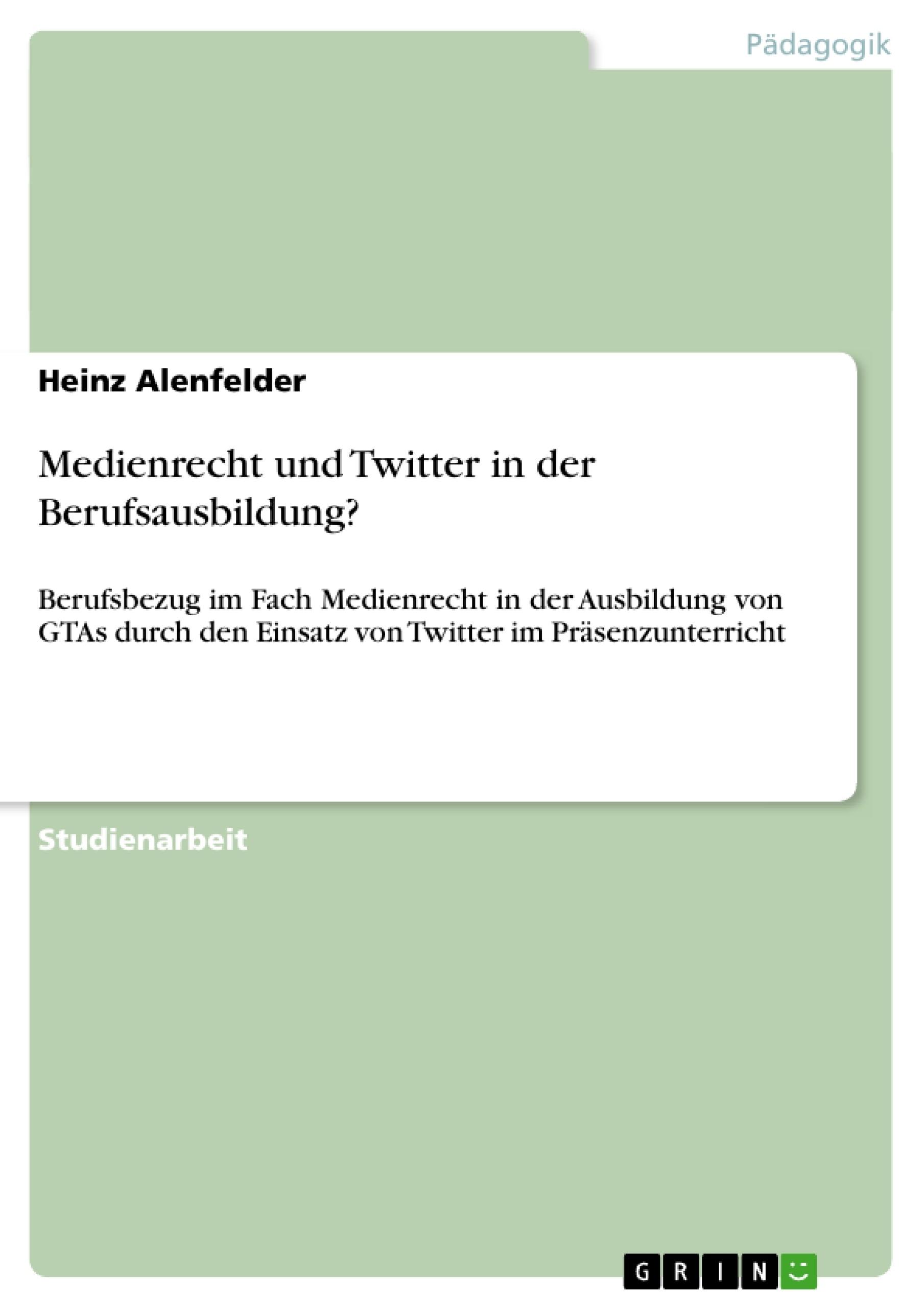 Titel: Medienrecht und Twitter in der Berufsausbildung?