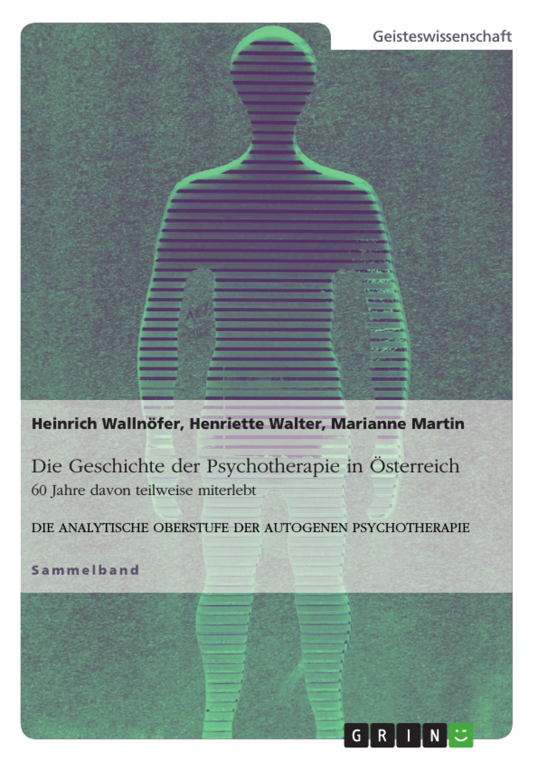 Titel: Die Geschichte der Psychotherapie in Österreich