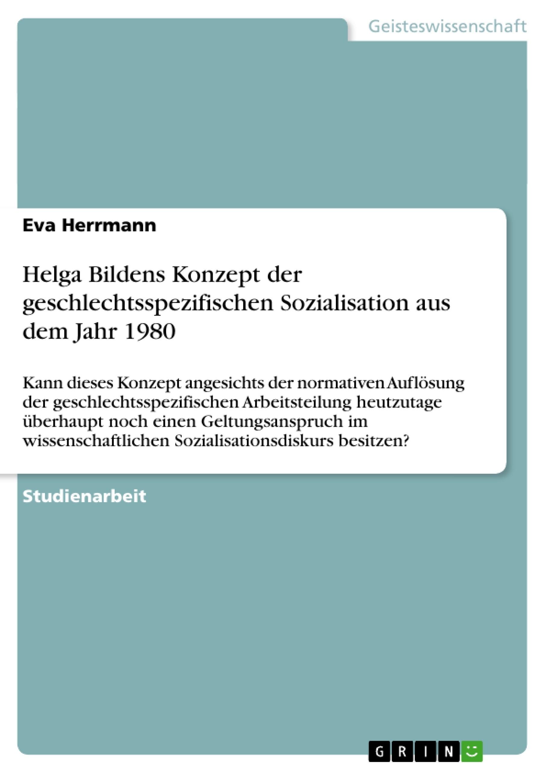 Titel: Helga Bildens Konzept der geschlechtsspezifischen Sozialisation aus dem Jahr 1980