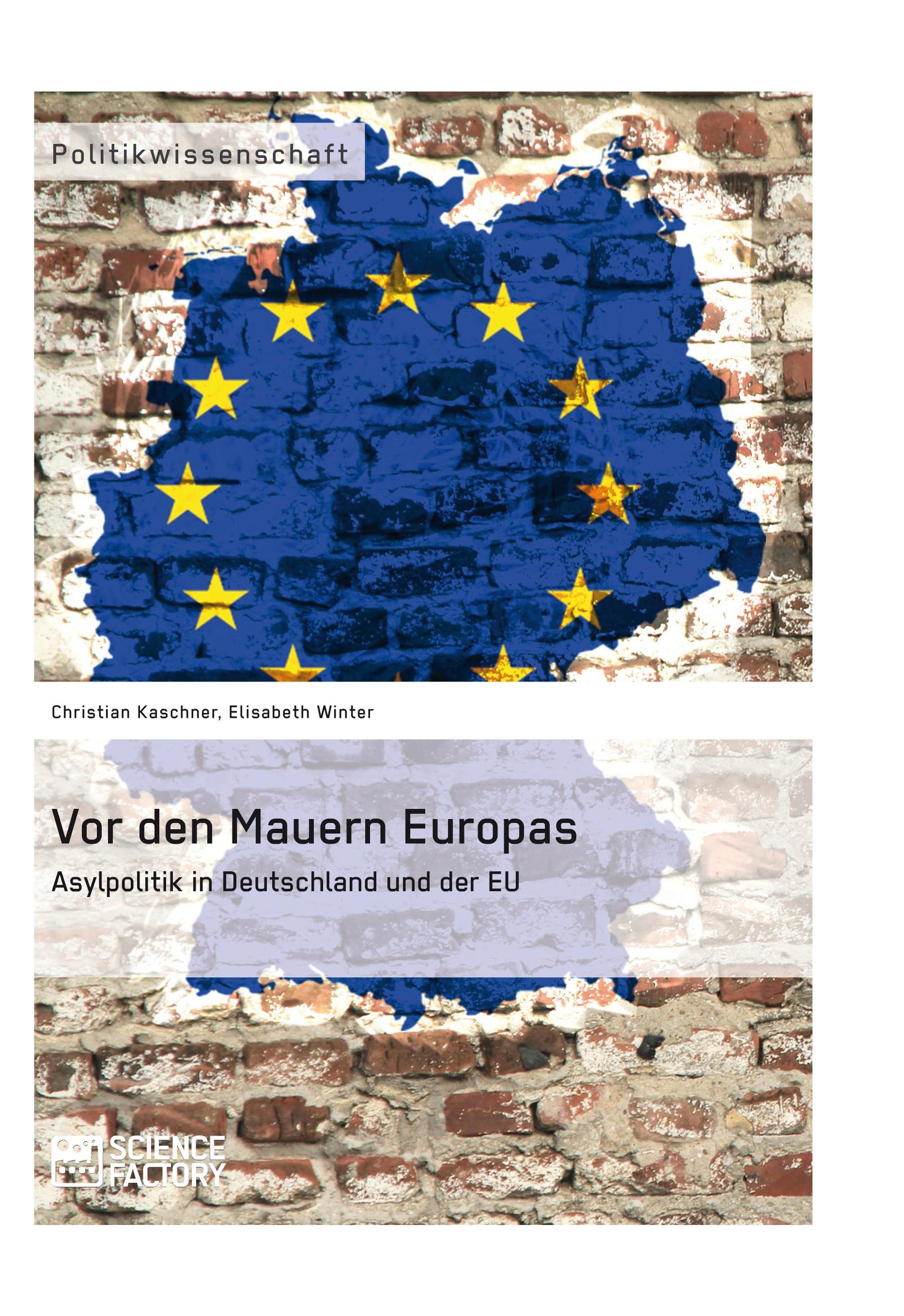 Titel: Vor den Mauern Europas. Asylpolitik in Deutschland und der EU