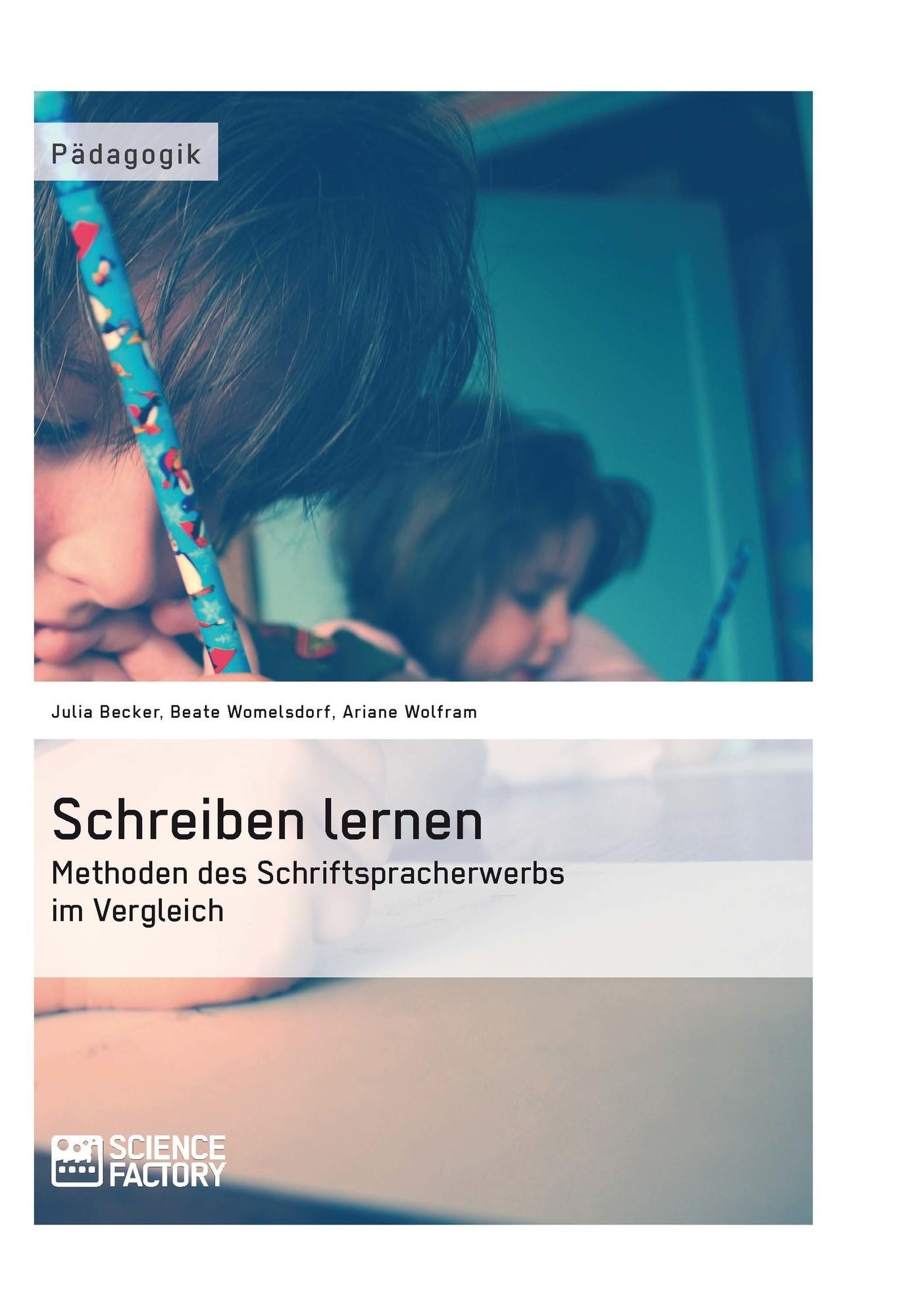 Schreiben lernen. Methoden des Schriftspracherwerbs im Vergleich ...