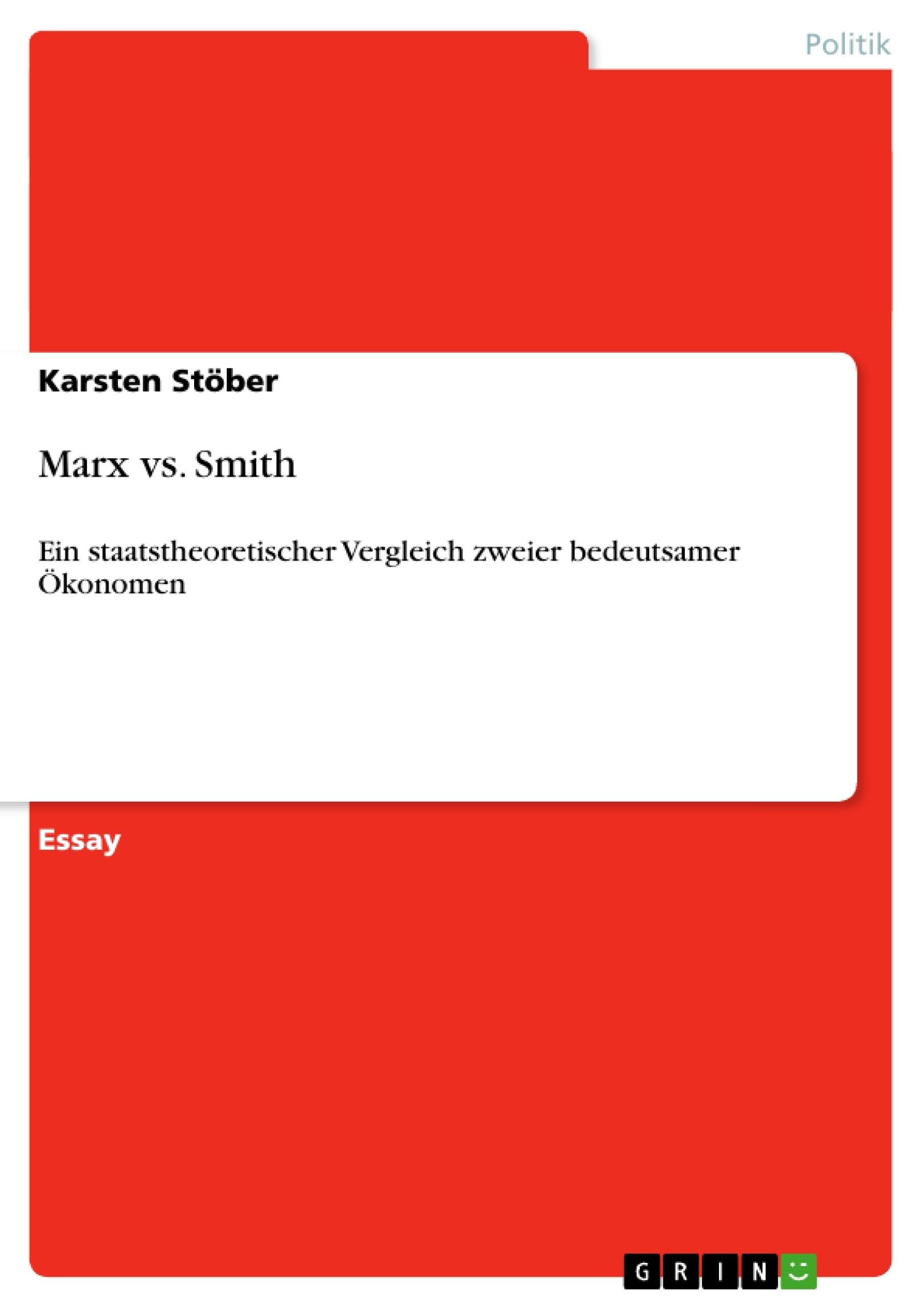 Titel: Marx vs. Smith