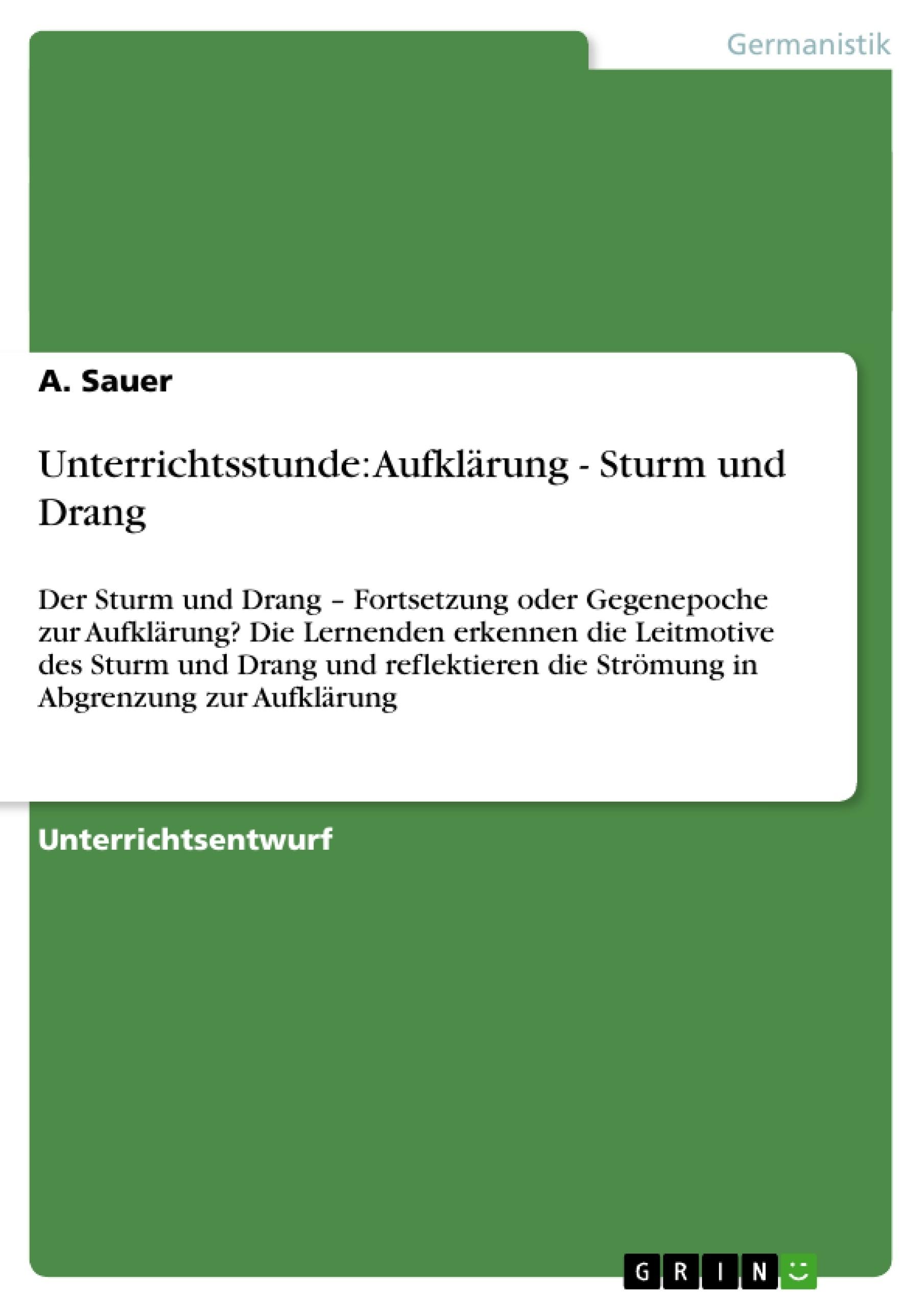 Titel: Unterrichtsstunde: Aufklärung - Sturm und Drang