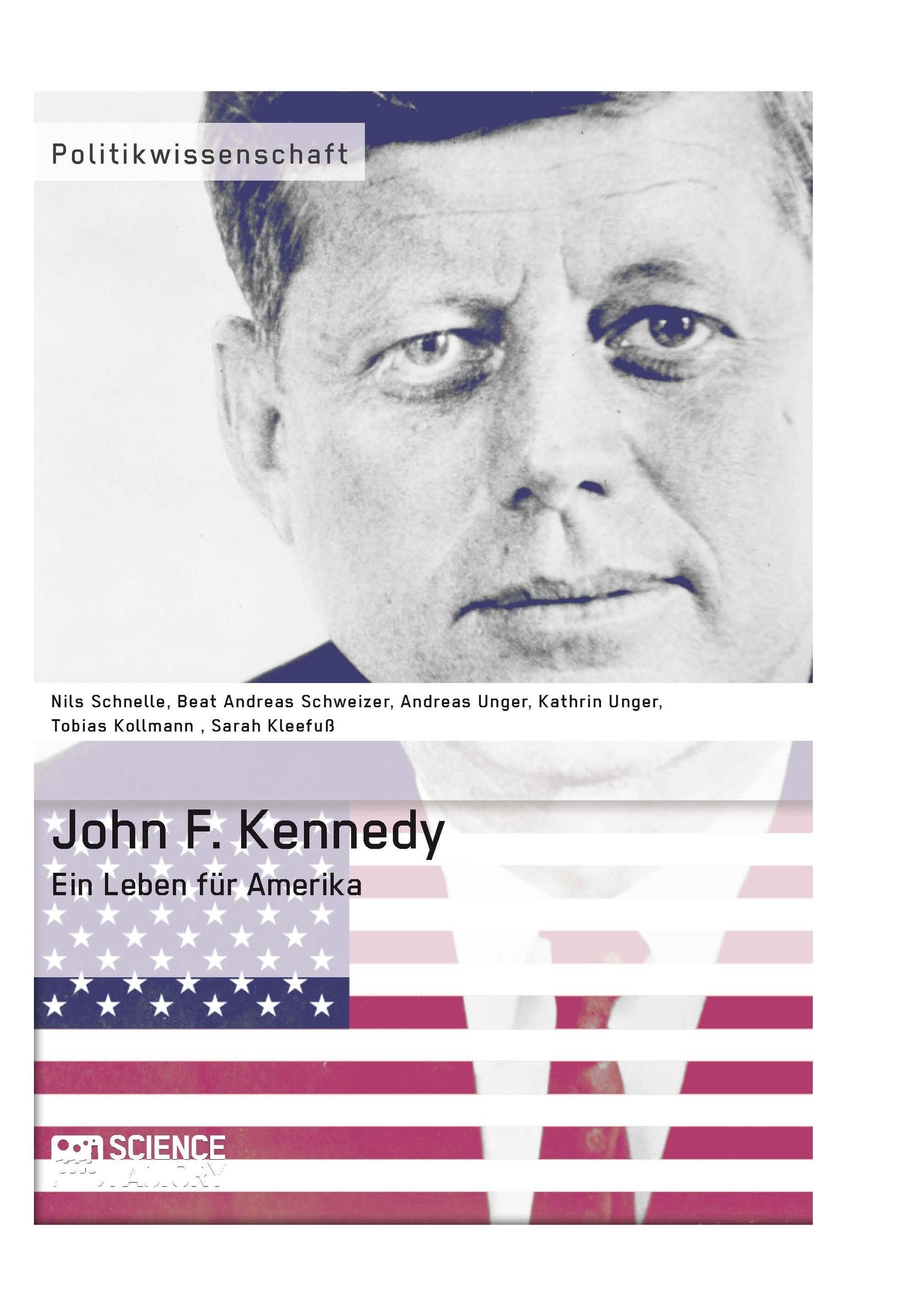 Titel: John F. Kennedy. Ein Leben für Amerika