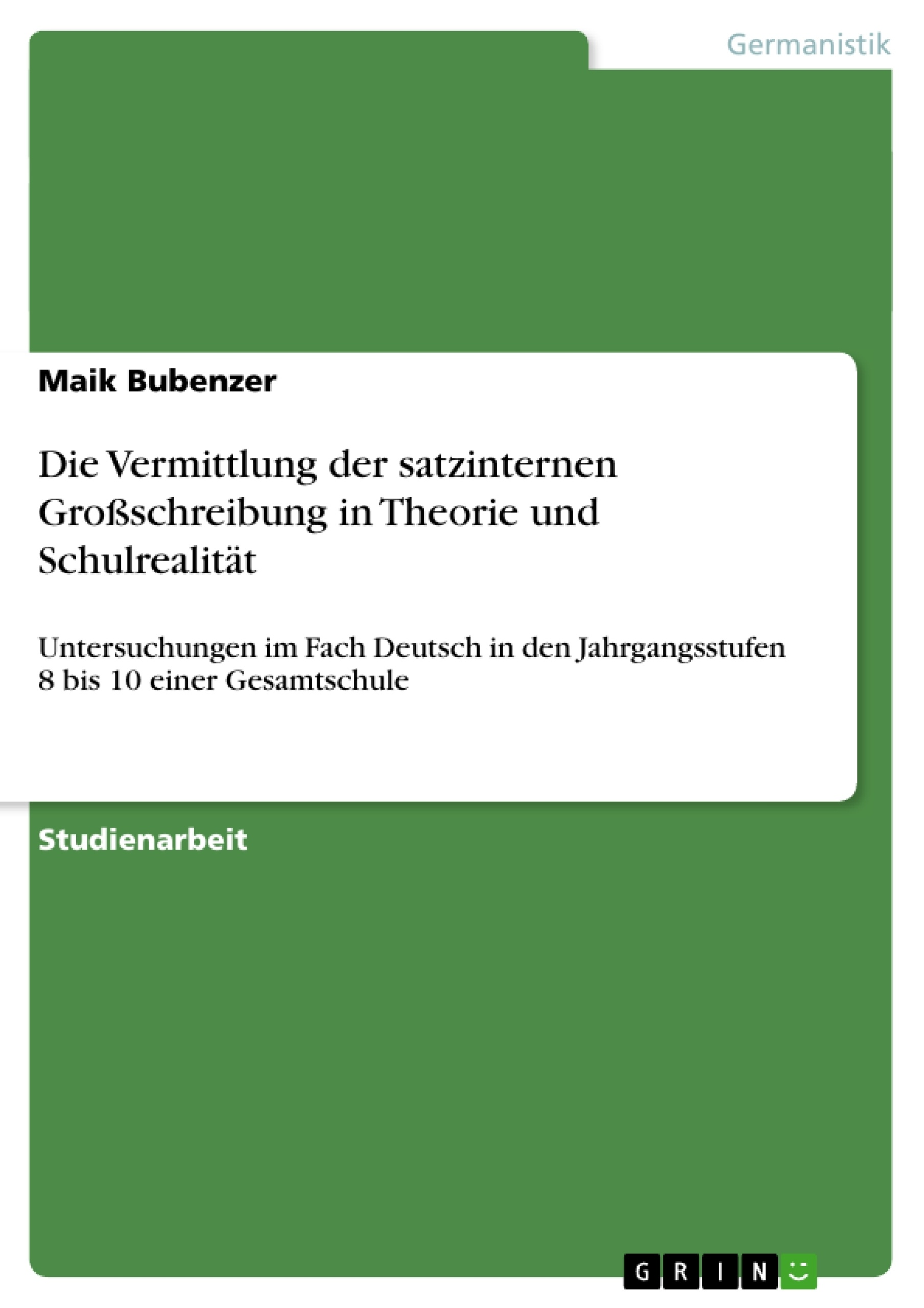 Titel: Die Vermittlung der satzinternen Großschreibung in Theorie und Schulrealität