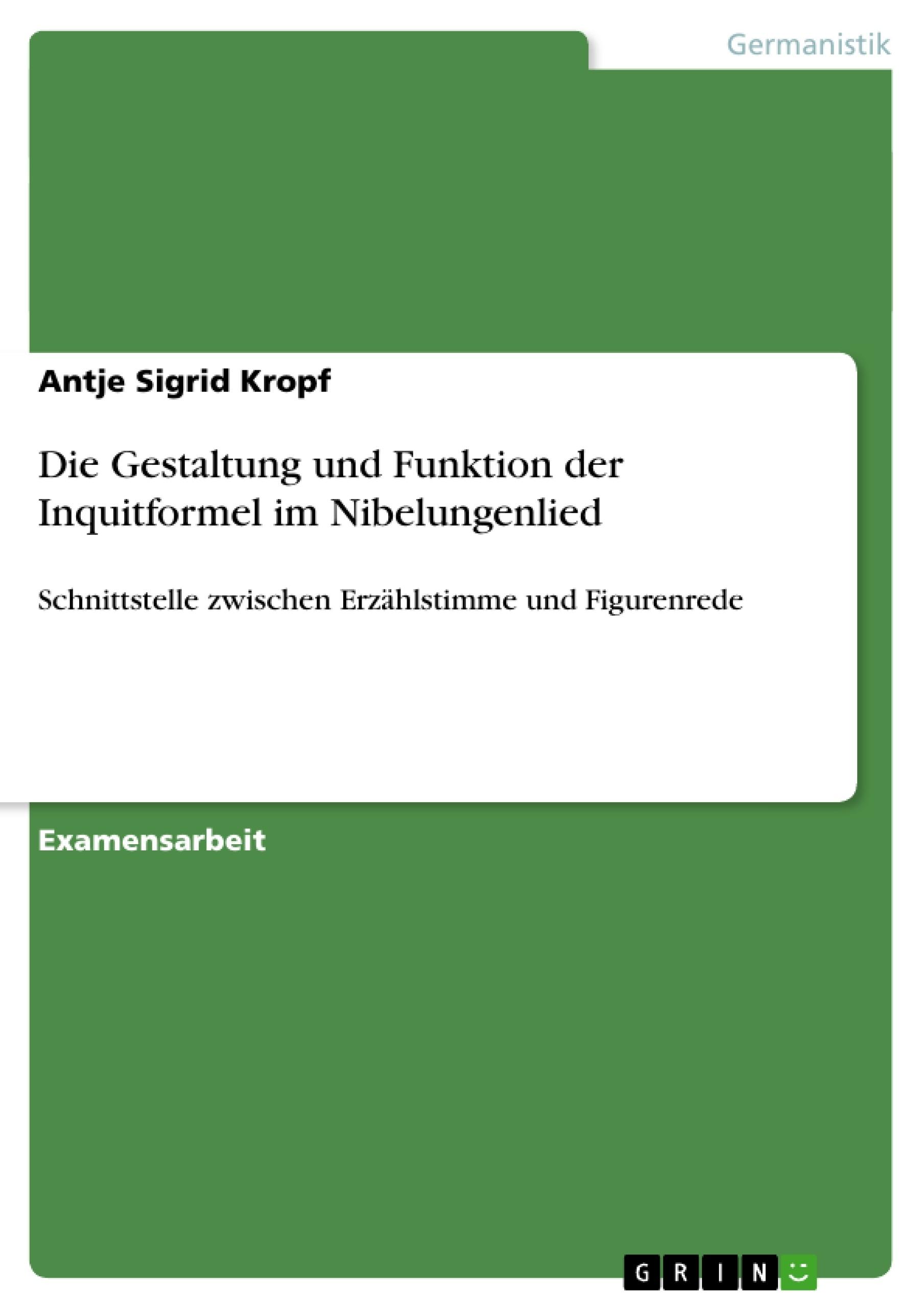 Titel: Die Gestaltung und Funktion der Inquitformel im Nibelungenlied