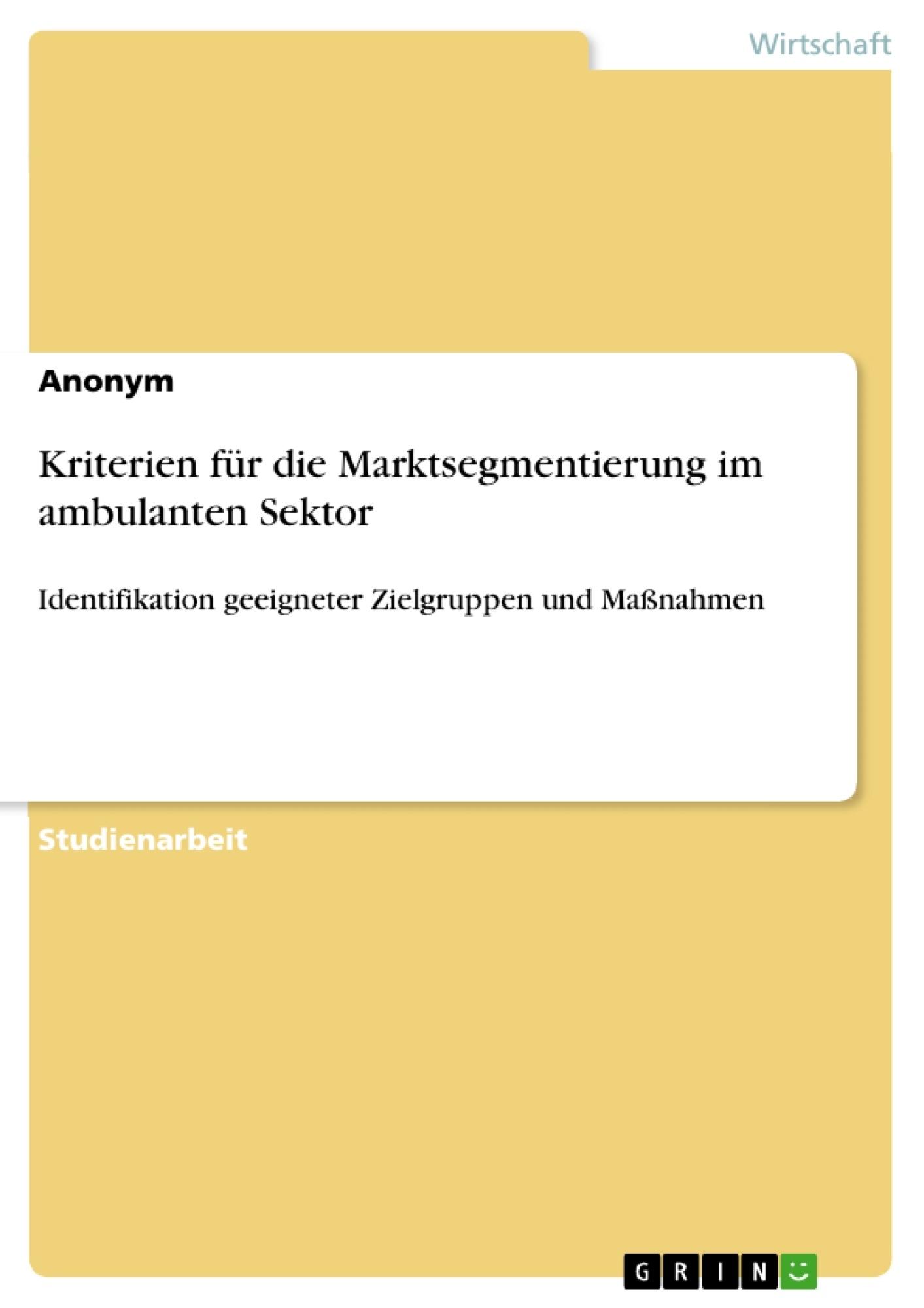 Titel: Kriterien für die Marktsegmentierung im ambulanten Sektor
