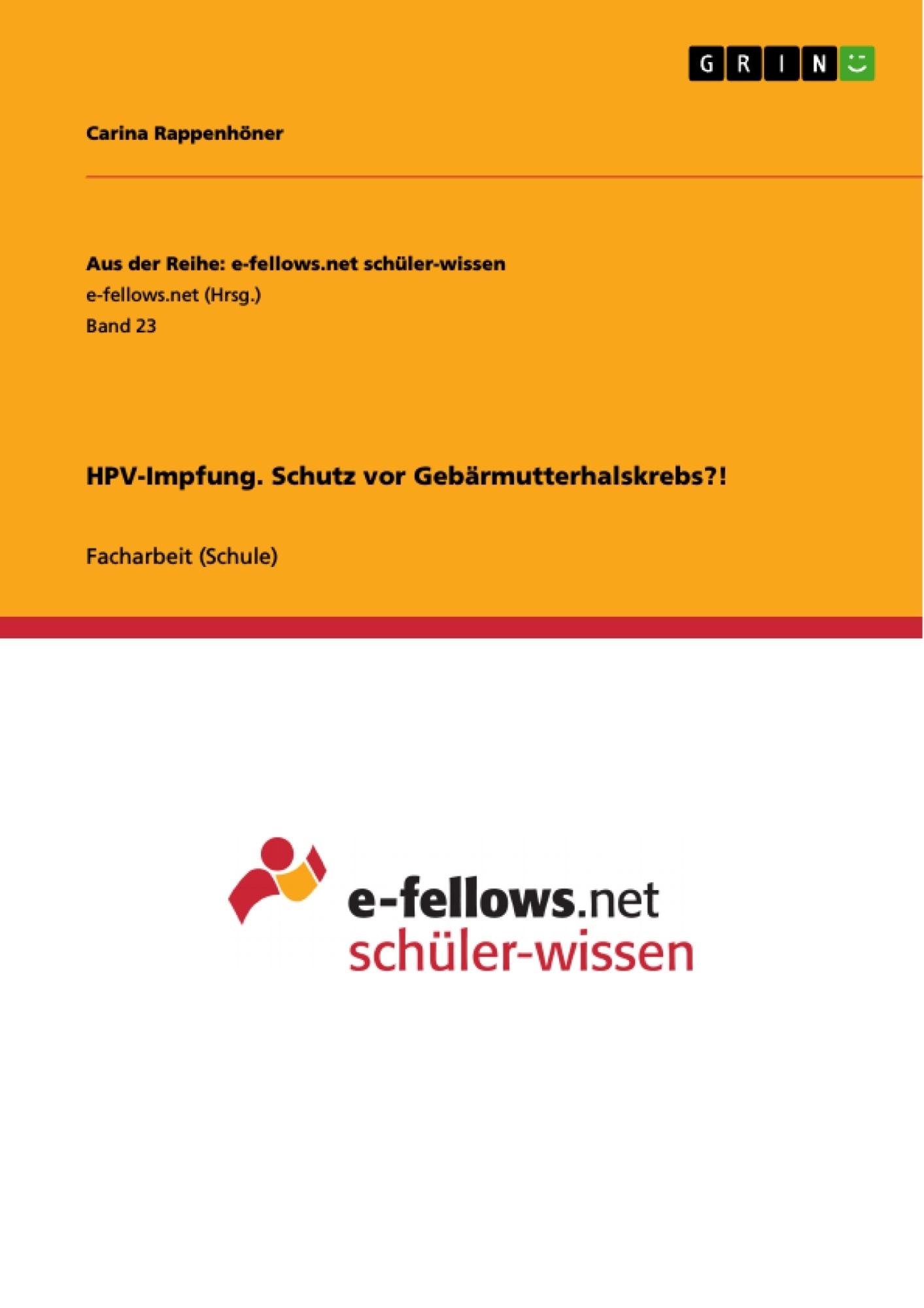 Titel: HPV-Impfung. Schutz vor Gebärmutterhalskrebs?!