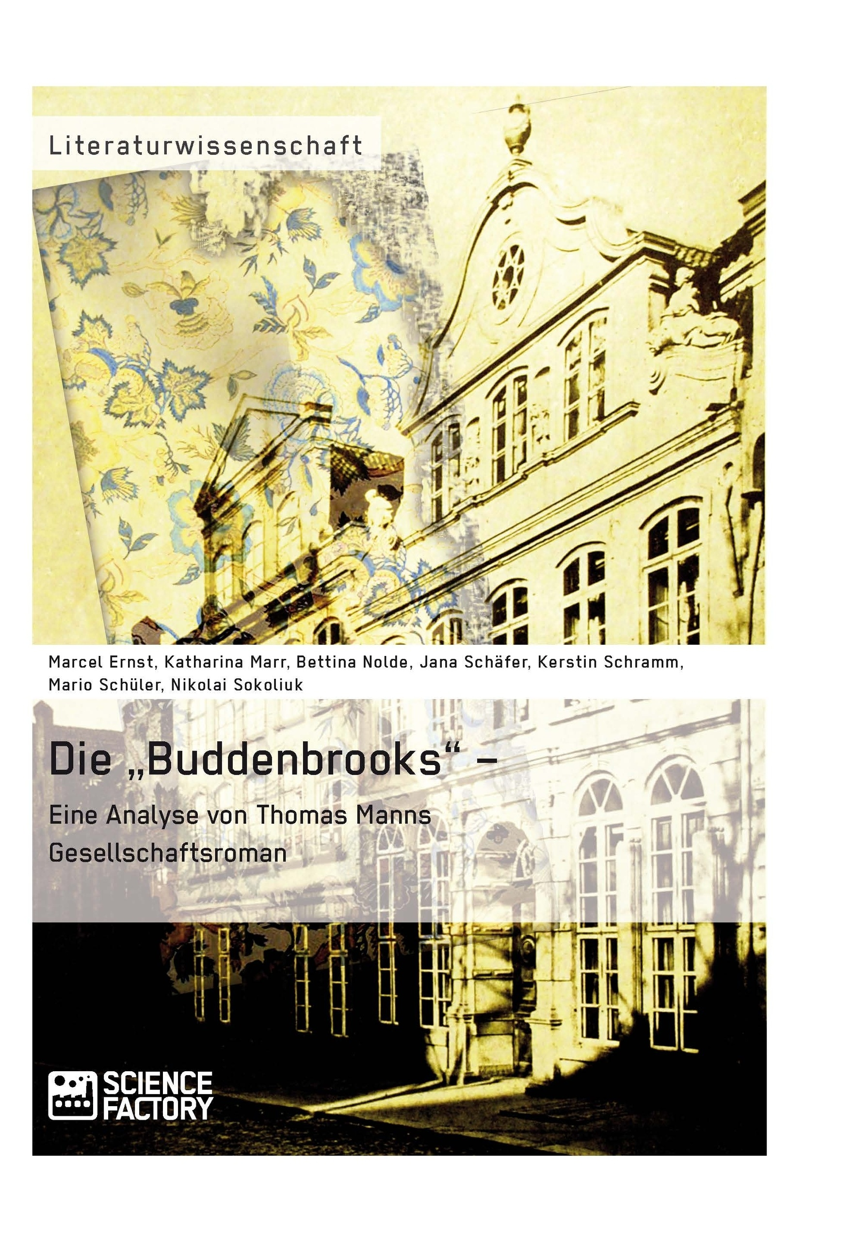 """Titel: Die """"Buddenbrooks"""" – Eine Analyse von Thomas Manns Gesellschaftsroman"""