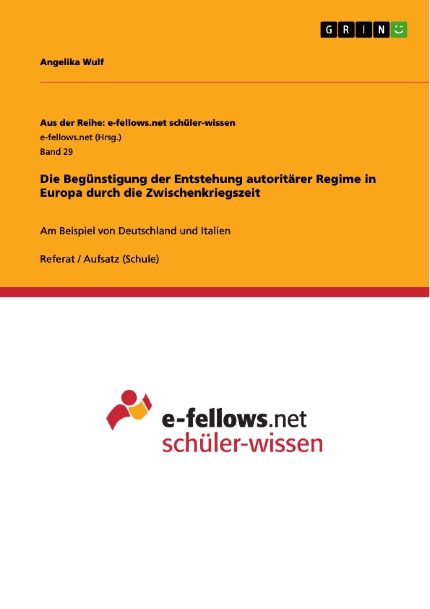 Titel: Die Begünstigung der Entstehung autoritärer Regime in Europa durch die Zwischenkriegszeit