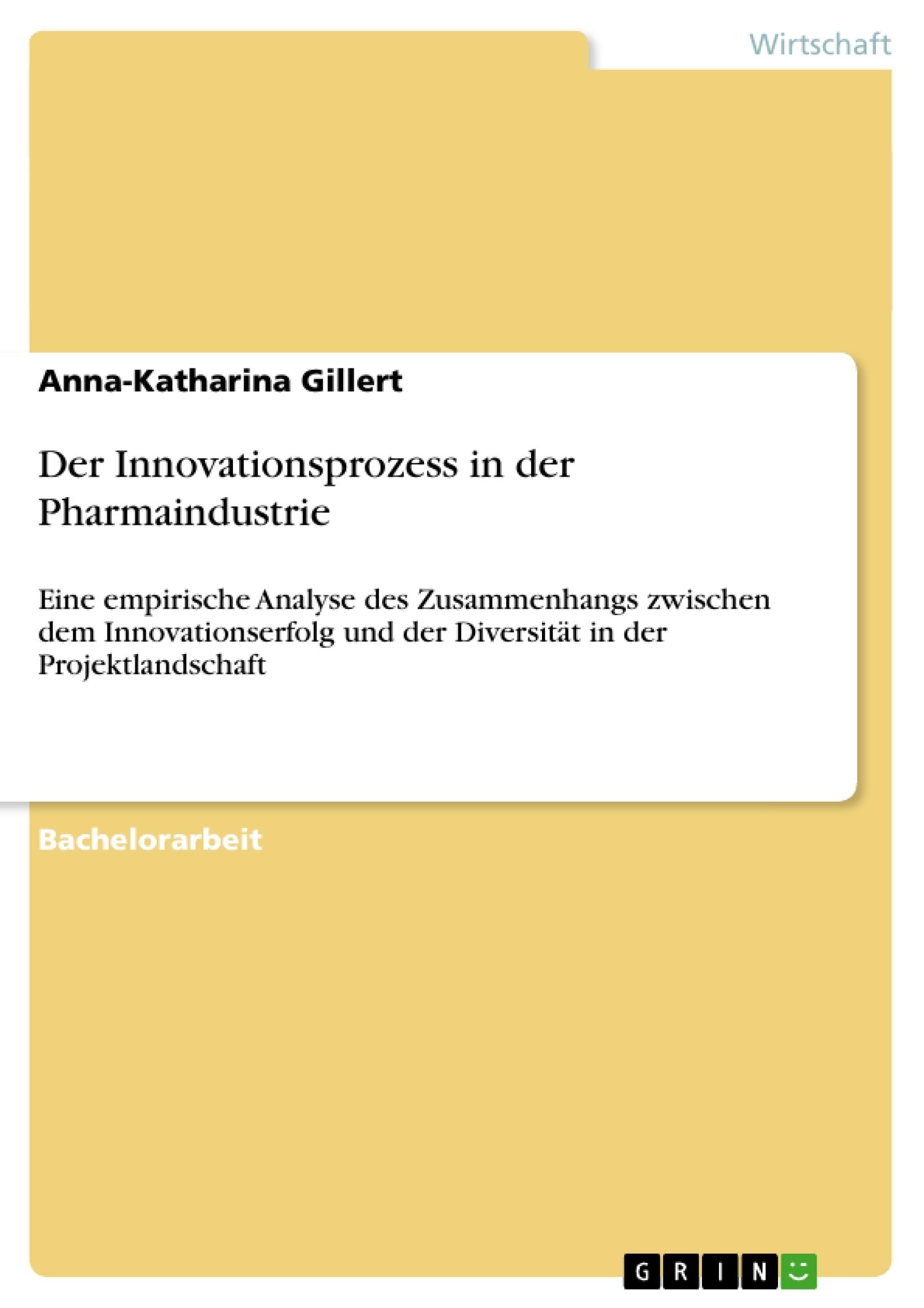 Titel: Der Innovationsprozess in der Pharmaindustrie