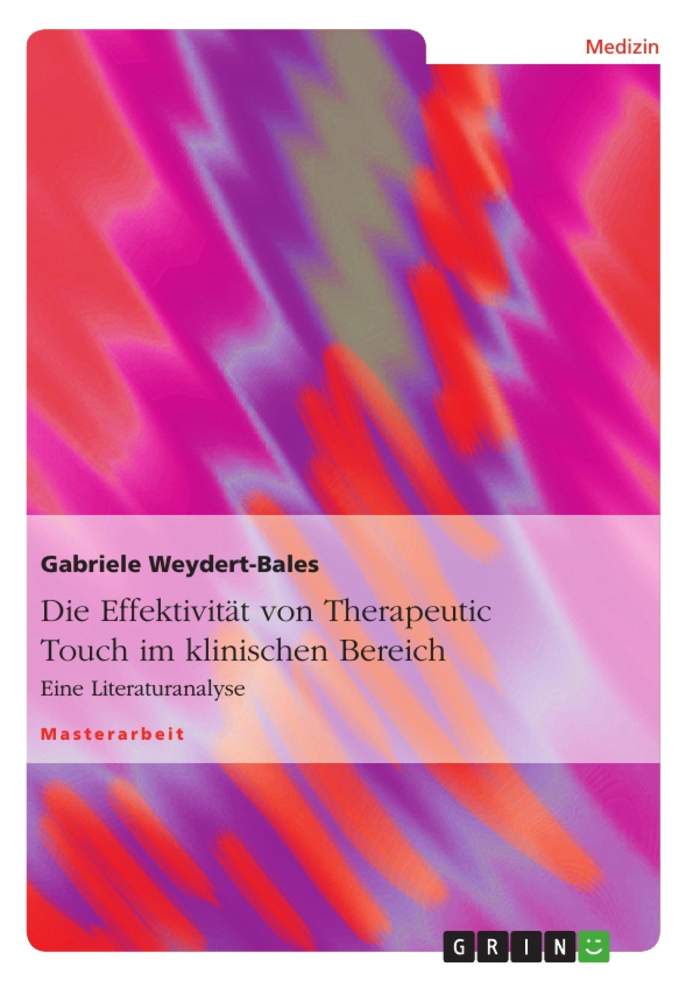 Titel: Die Effektivität von Therapeutic Touch im klinischen Bereich