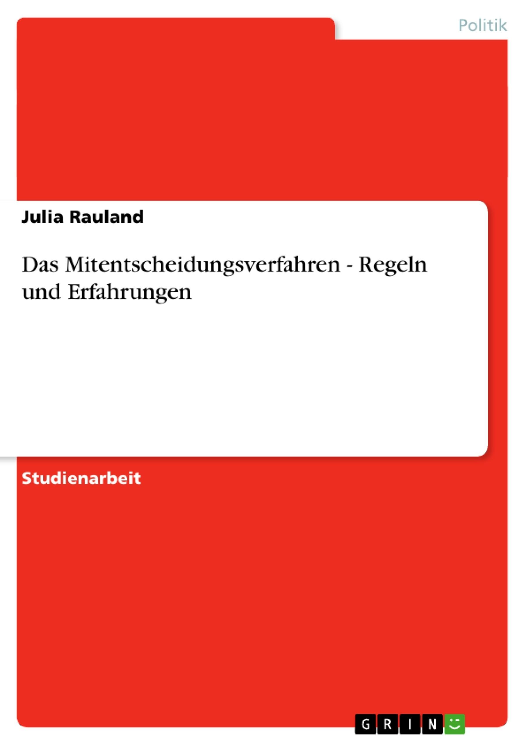 Titel: Das Mitentscheidungsverfahren - Regeln und Erfahrungen