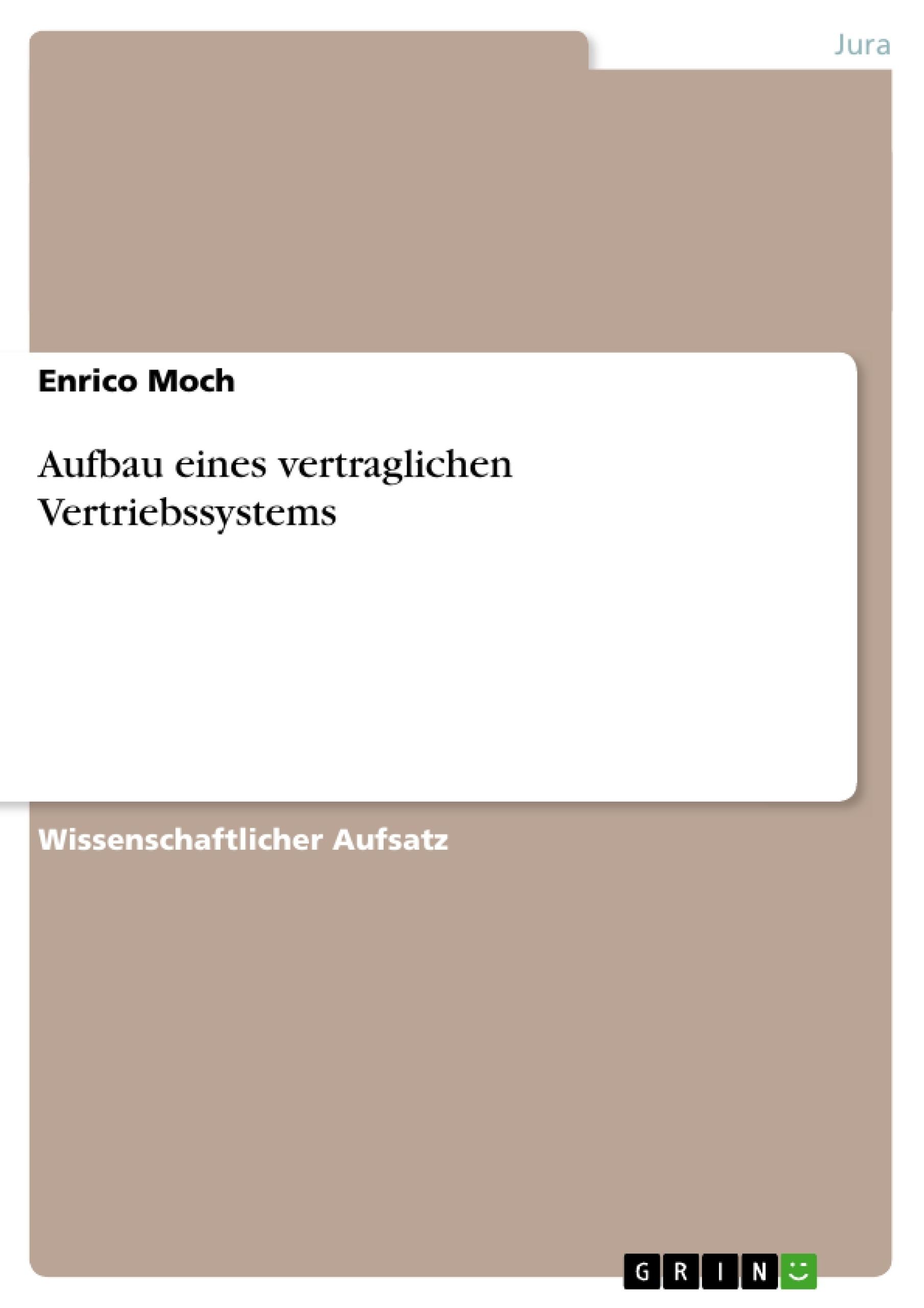 Titel: Aufbau eines vertraglichen Vertriebssystems