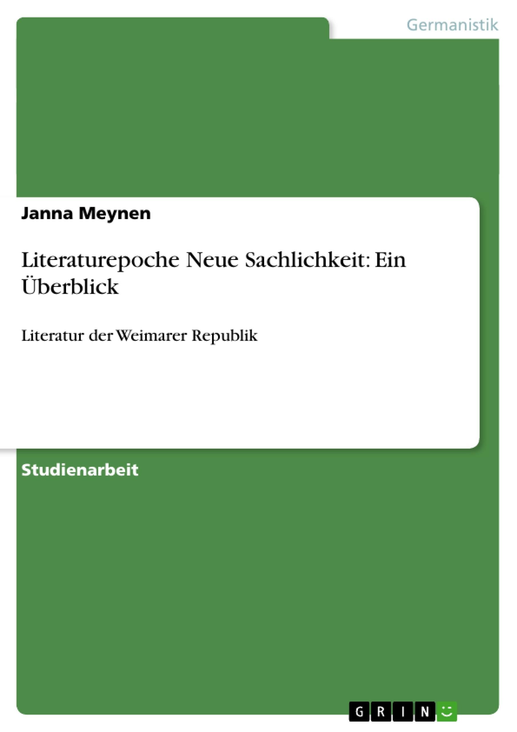 Titel: Literaturepoche Neue Sachlichkeit: Ein Überblick