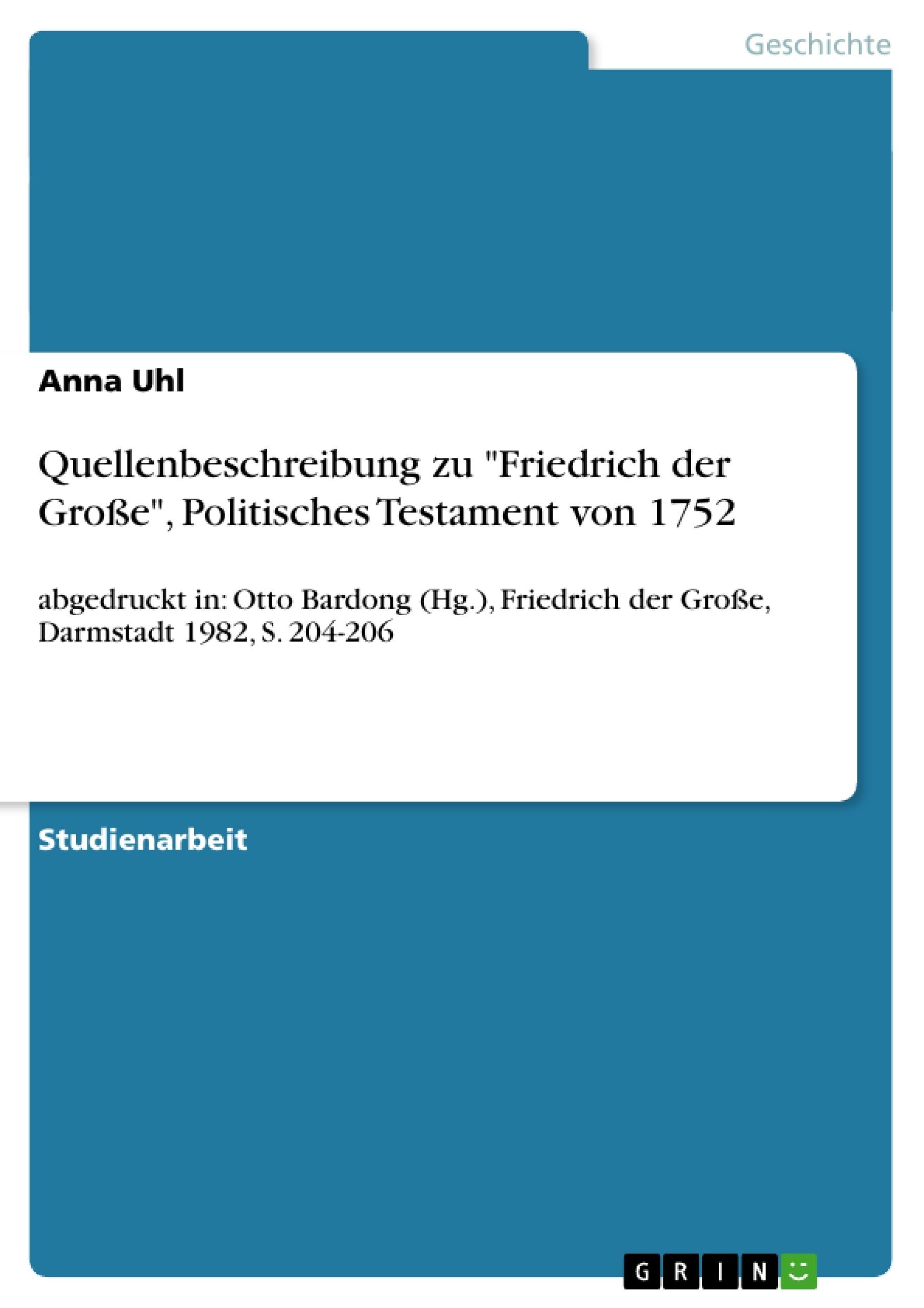 """Titel: Quellenbeschreibung zu """"Friedrich der Große"""", Politisches Testament von 1752"""