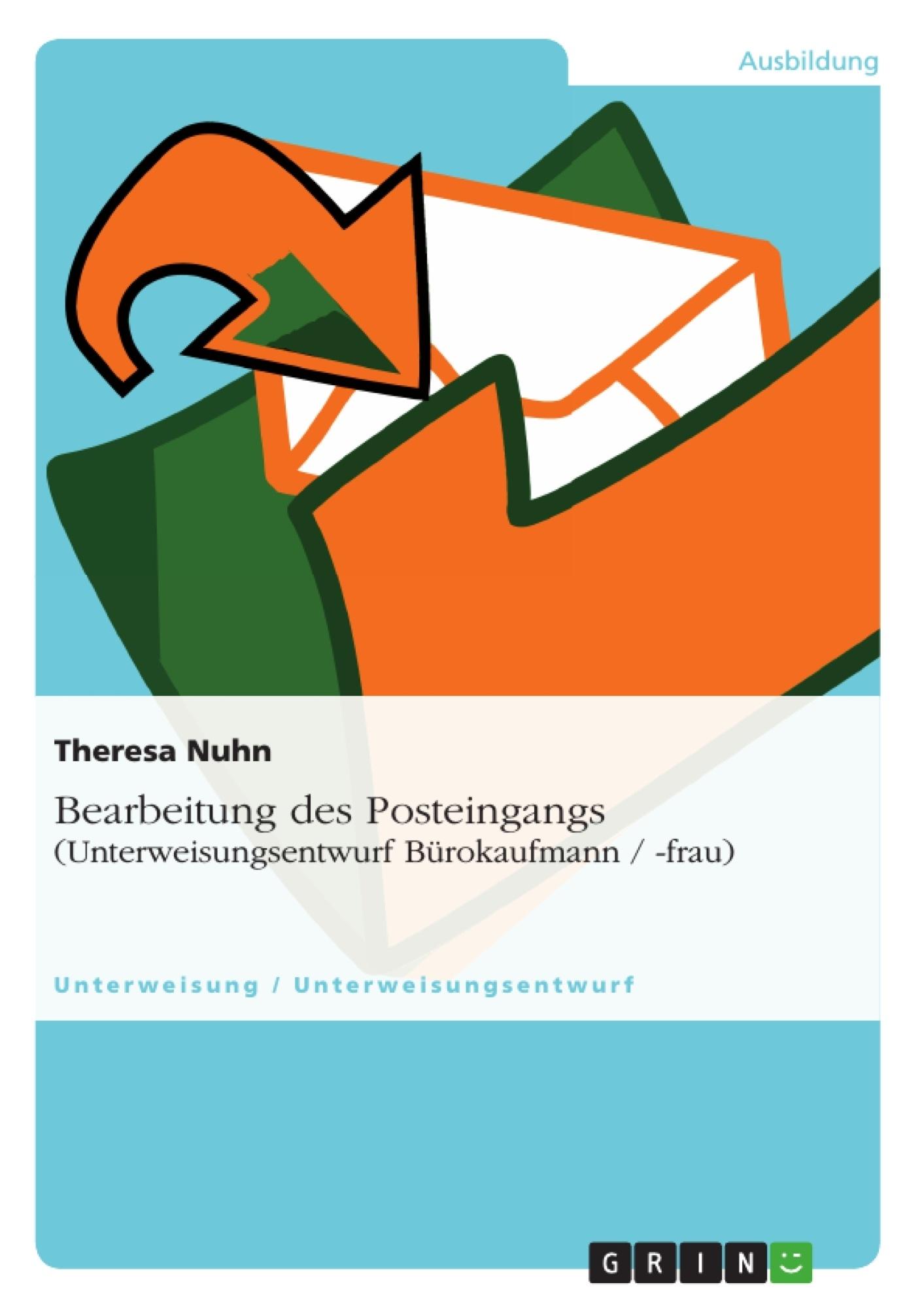 Titel: Bearbeitung des Posteingangs (Unterweisungsentwurf Bürokaufmann / -frau)