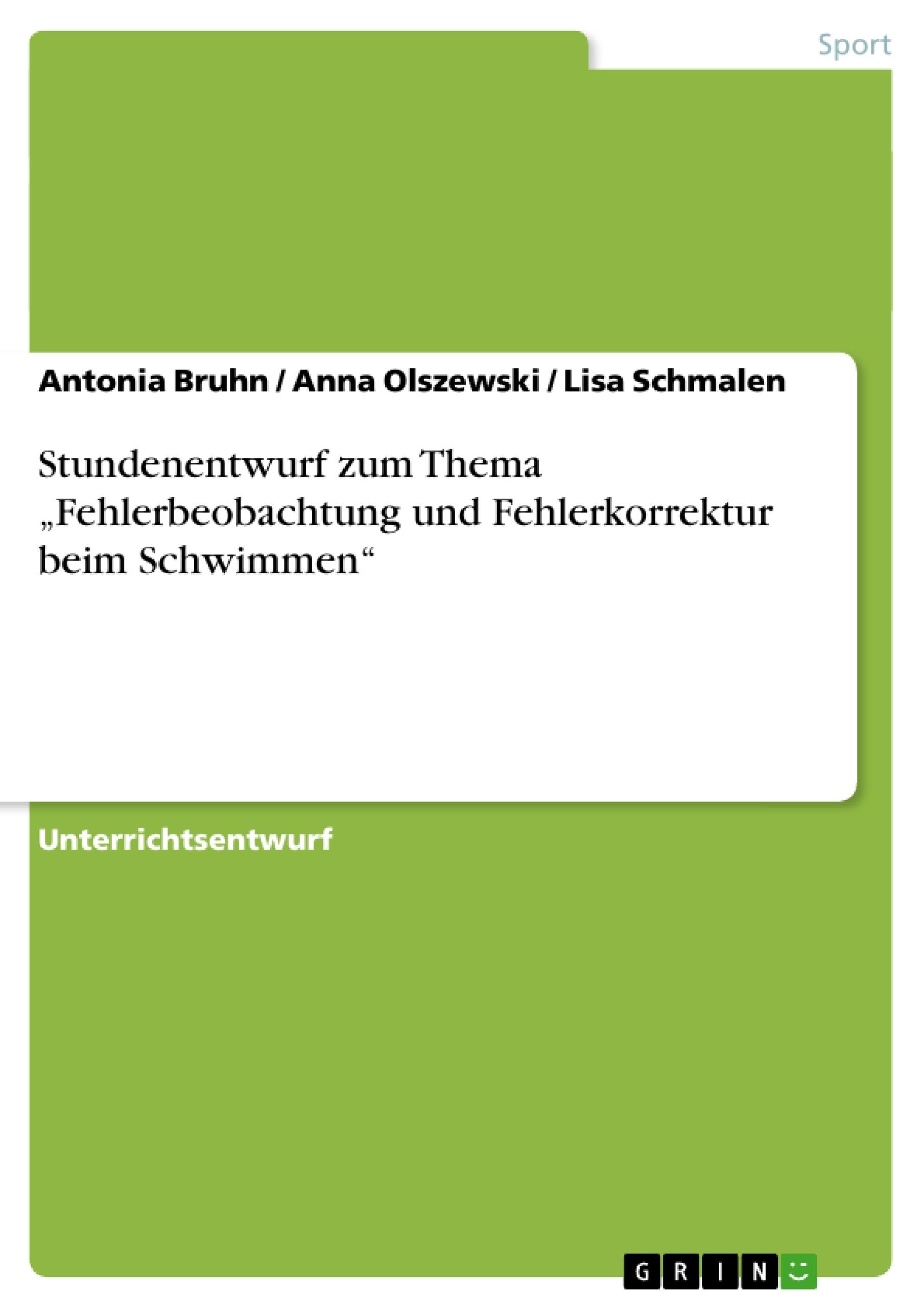 """Titel: Stundenentwurf zum Thema """"Fehlerbeobachtung und Fehlerkorrektur beim Schwimmen"""""""