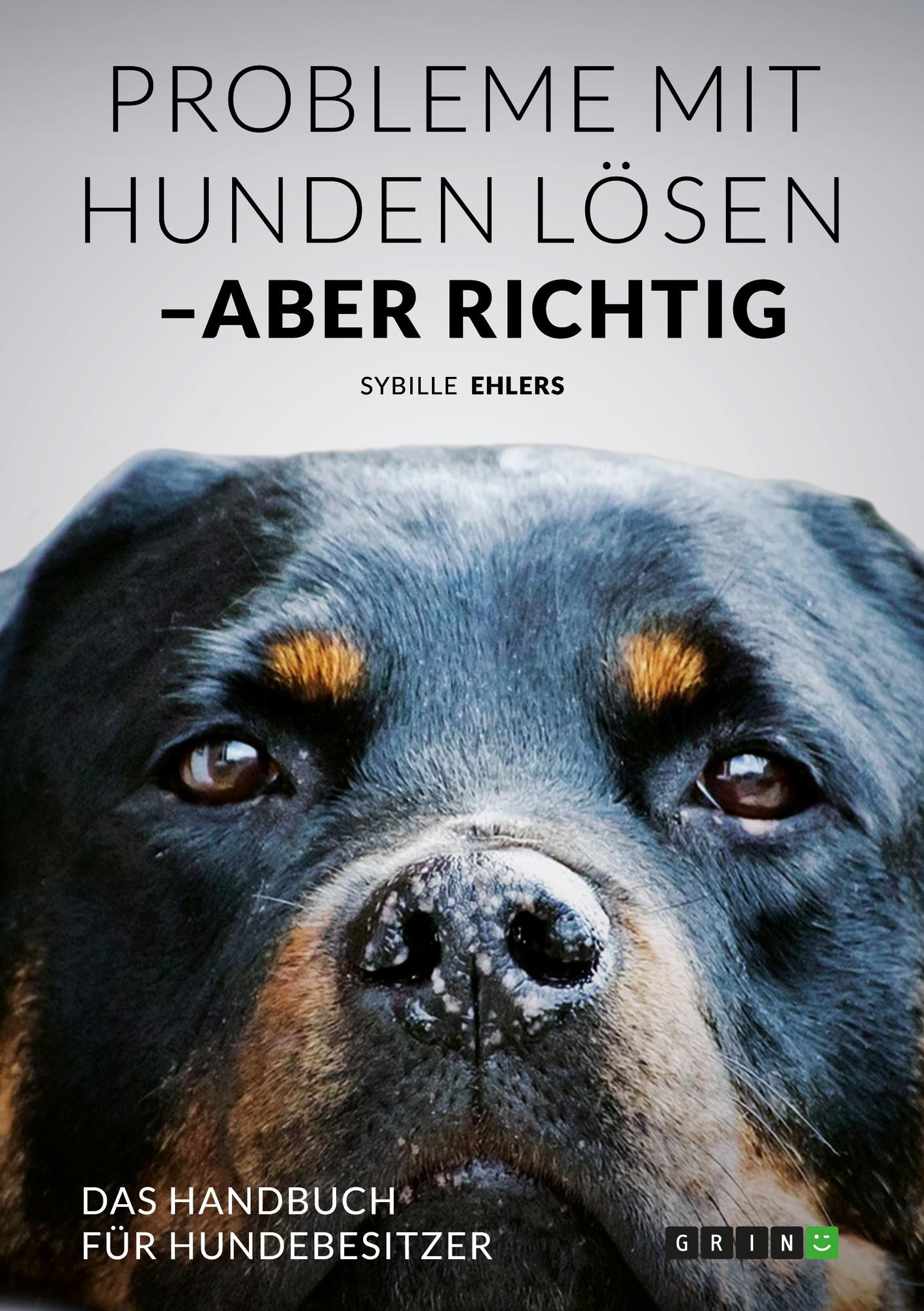 Titel: Probleme mit Hunden lösen – aber richtig