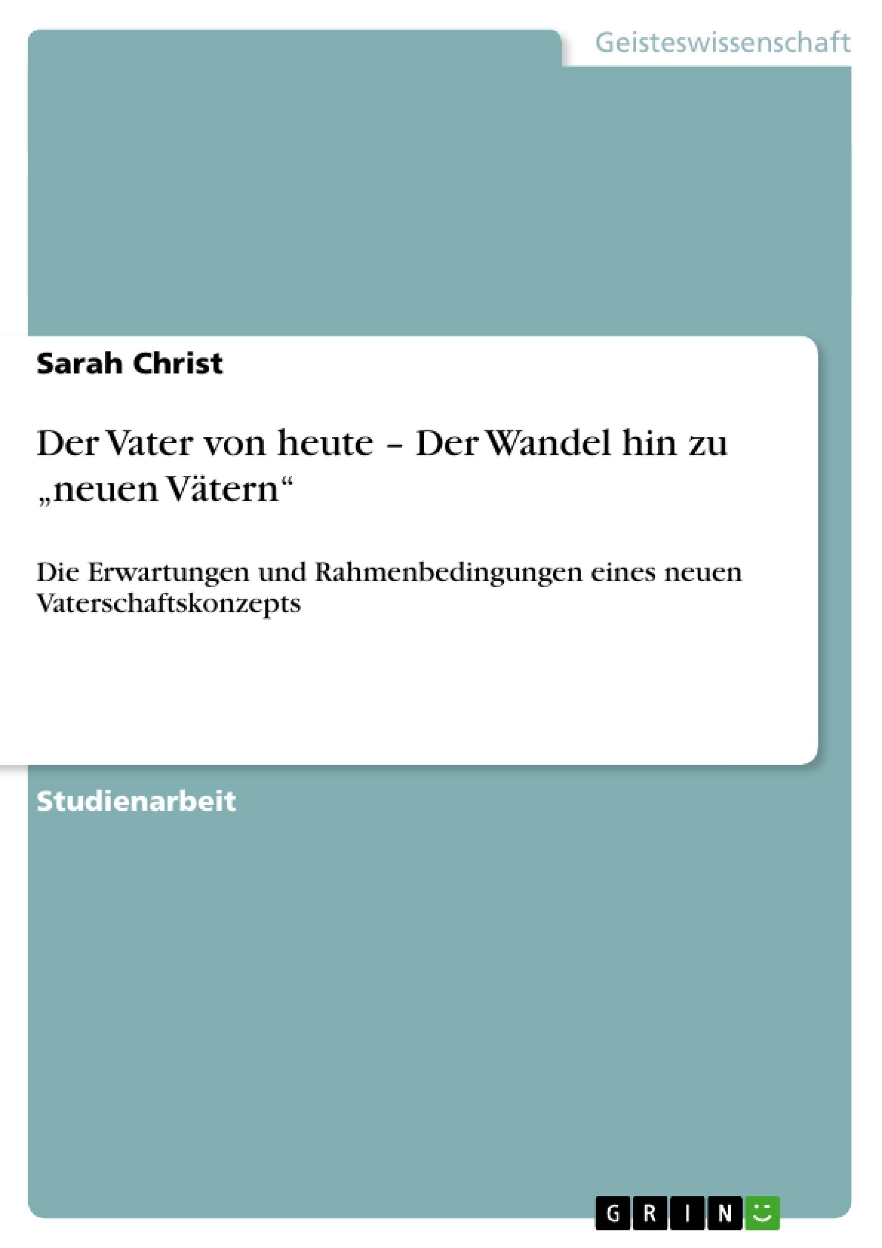 """Titel: Der Vater von heute – Der Wandel hin zu """"neuen Vätern"""""""